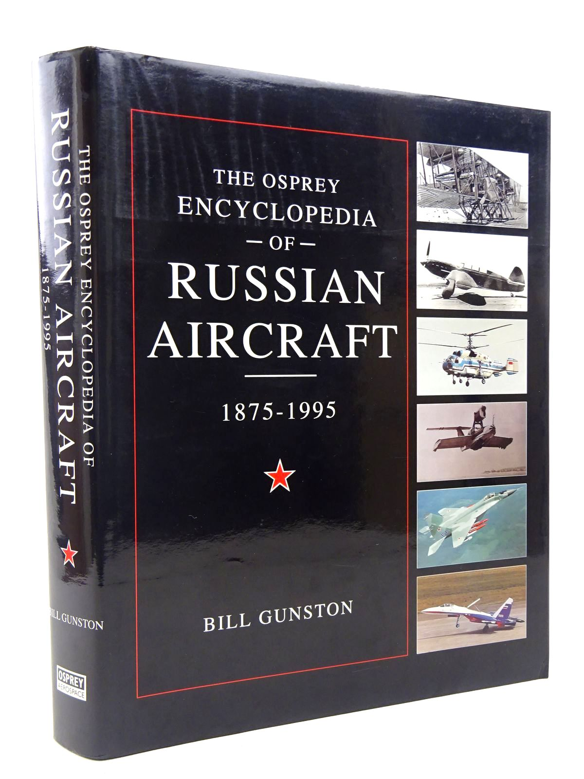 Photo of THE OSPREY ENCYCLOPEDIA OF RUSSIAN AIRCRAFT 1875-1995- Stock Number: 1816942