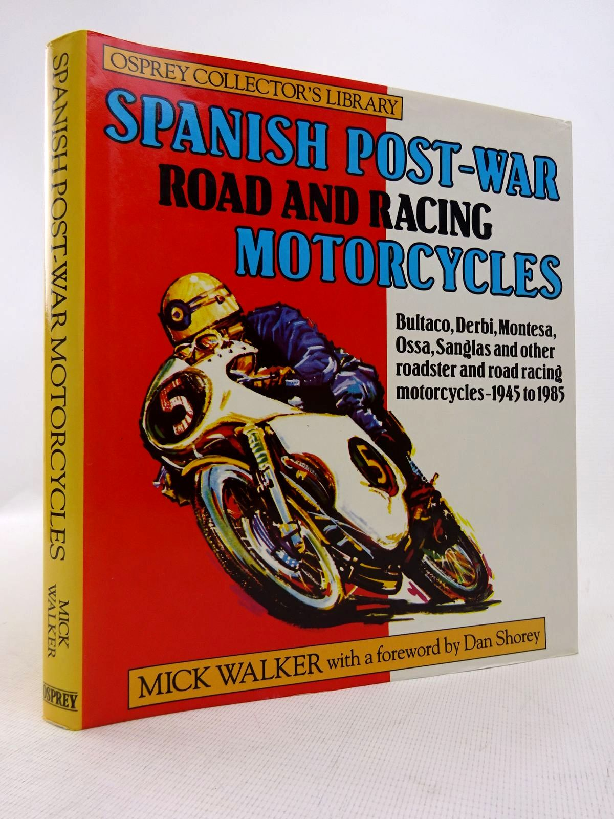 Photo of SPANISH POST-WAR ROAD AND RACING MOTORCYCLES written by Walker, Mick published by Osprey Publishing (STOCK CODE: 1816954)  for sale by Stella & Rose's Books
