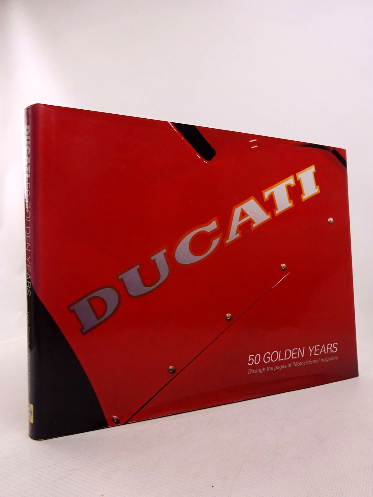 Photo of DUCATI 50 GOLDEN YEARS written by Bianchi, Luigi Masetti, Marco published by Haynes Publishing Group (STOCK CODE: 1817009)  for sale by Stella & Rose's Books