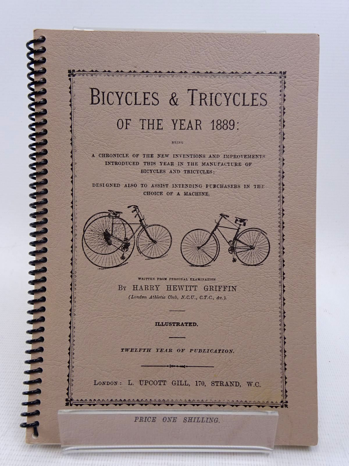 Photo of BICYCLES AND TRICYCLES OF THE YEAR 1889 written by Griffin, Harry Hewitt (STOCK CODE: 1817061)  for sale by Stella & Rose's Books