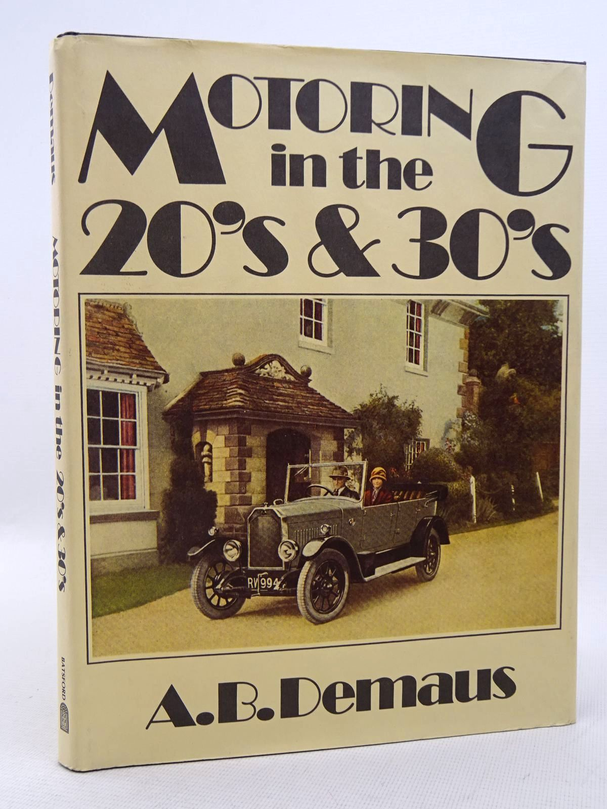 Photo of MOTORING IN THE 20'S & 30'S written by Demaus, A.B. published by B.T. Batsford (STOCK CODE: 1817148)  for sale by Stella & Rose's Books