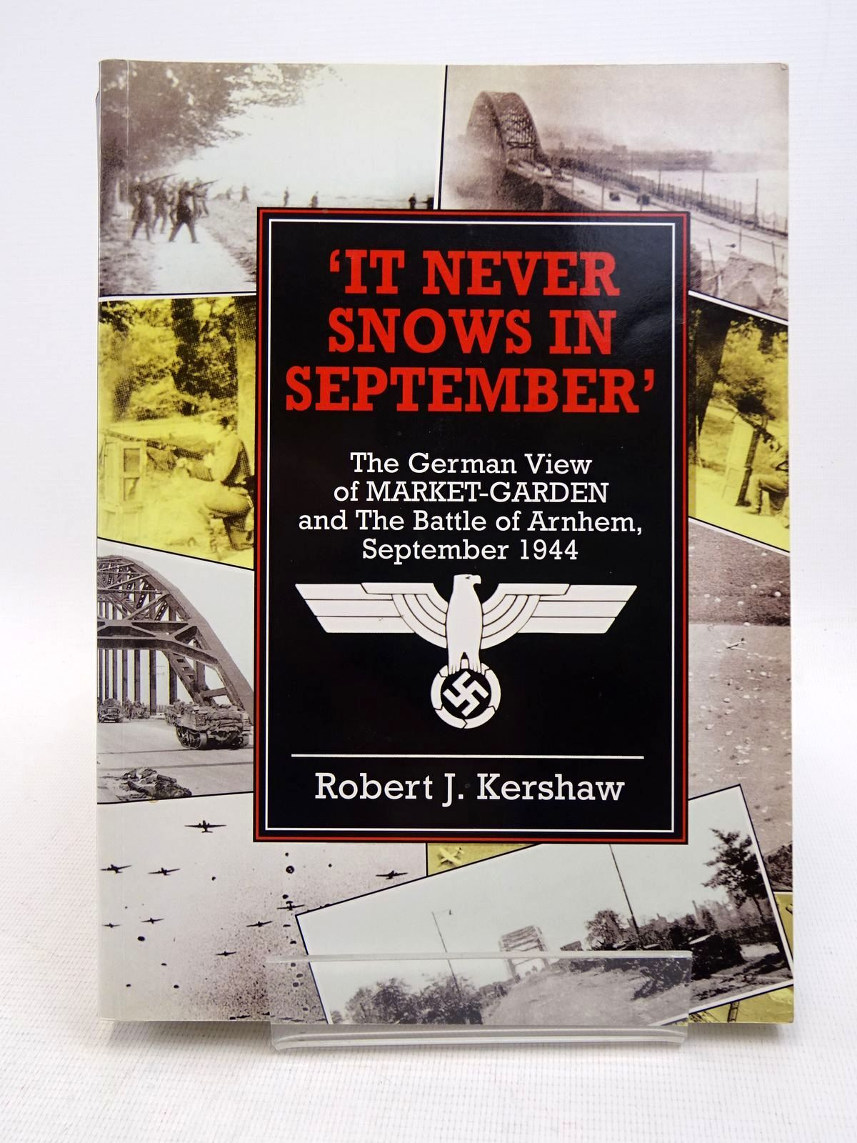 Photo of 'IT NEVER SNOWS IN SEPTEMBER' THE GERMAN VIEW OF MARKET-GARDEN AND THE BATTLE OF ARNHEM SEPTEMBER 1944 written by Kershaw, Robert J. published by Ian Allan (STOCK CODE: 1817201)  for sale by Stella & Rose's Books