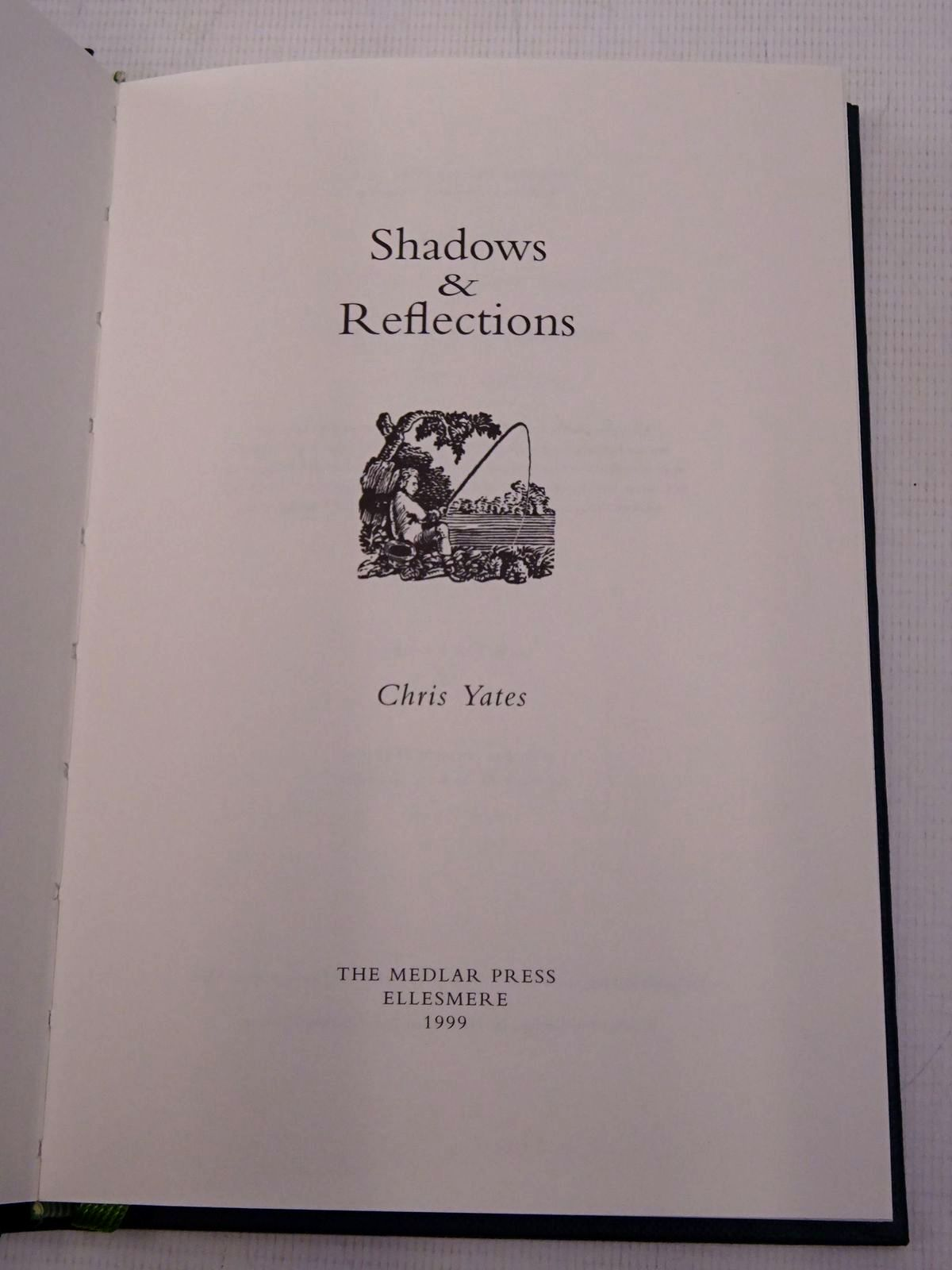 Photo of SHADOWS & REFLECTIONS written by Yates, Chris published by The Medlar Press (STOCK CODE: 1817241)  for sale by Stella & Rose's Books