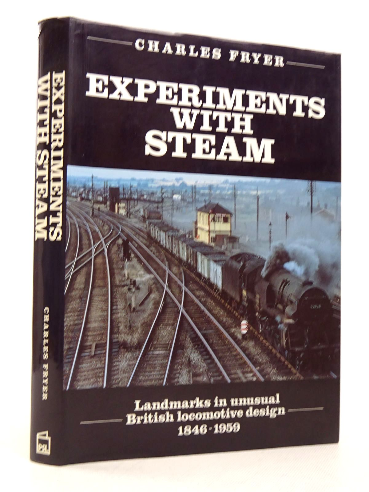 Photo of EXPERIMENTS WITH STEAM: LANDMARKS IN UNUSUAL BRITISH LOCOMOTIVE DESIGN 1846-1959- Stock Number: 1817324