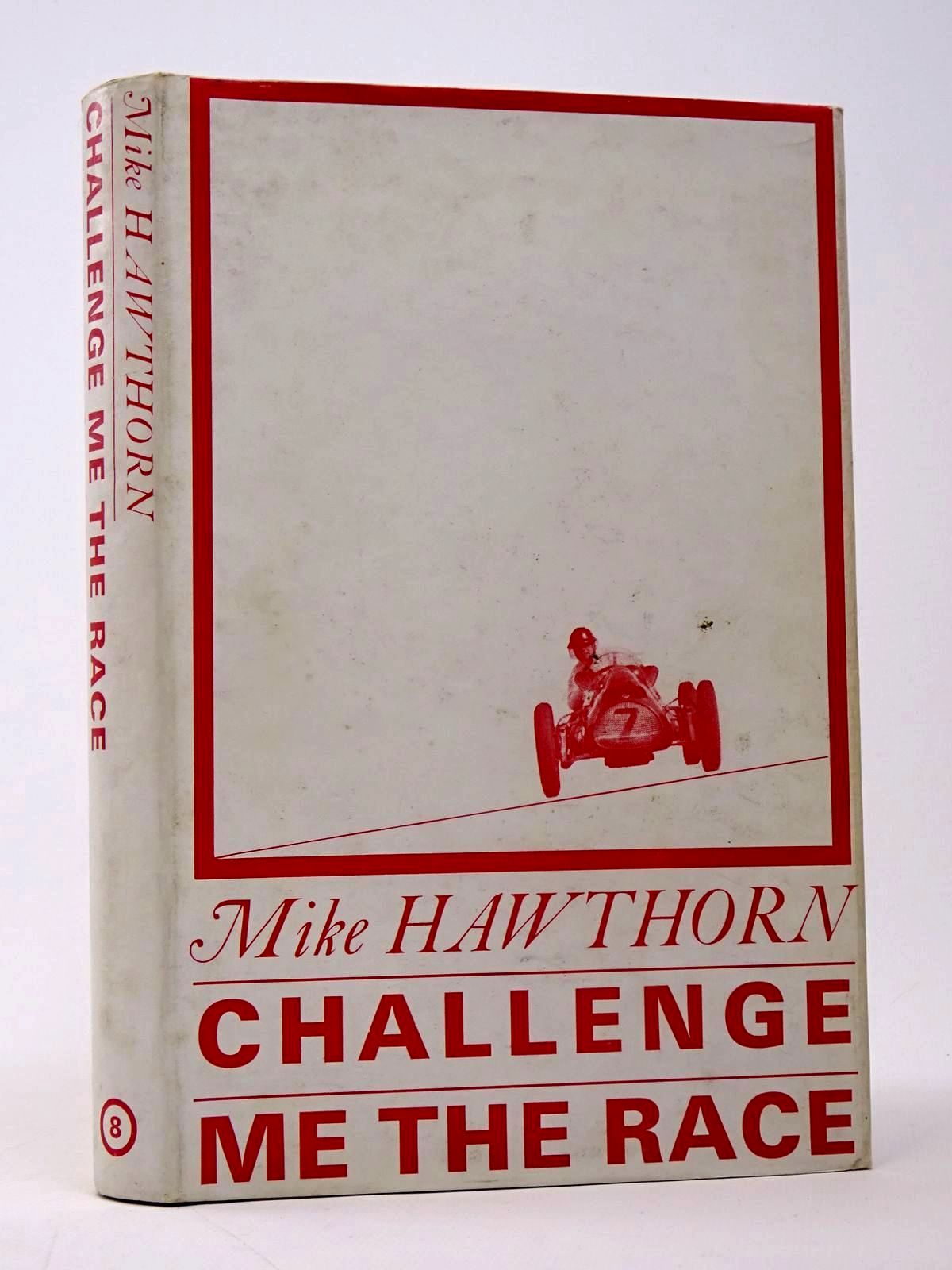 Photo of CHALLENGE ME THE RACE written by Hawthorn, Mike published by Motoraces Book Club (STOCK CODE: 1817468)  for sale by Stella & Rose's Books