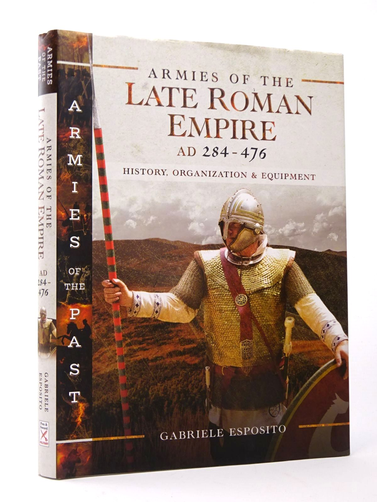Photo of ARMIES OF THE LATE ROMAN EMPIRE AD 284 TO 476: HISTORY, ORGANIZATION AND EQUIPMENT- Stock Number: 1817544