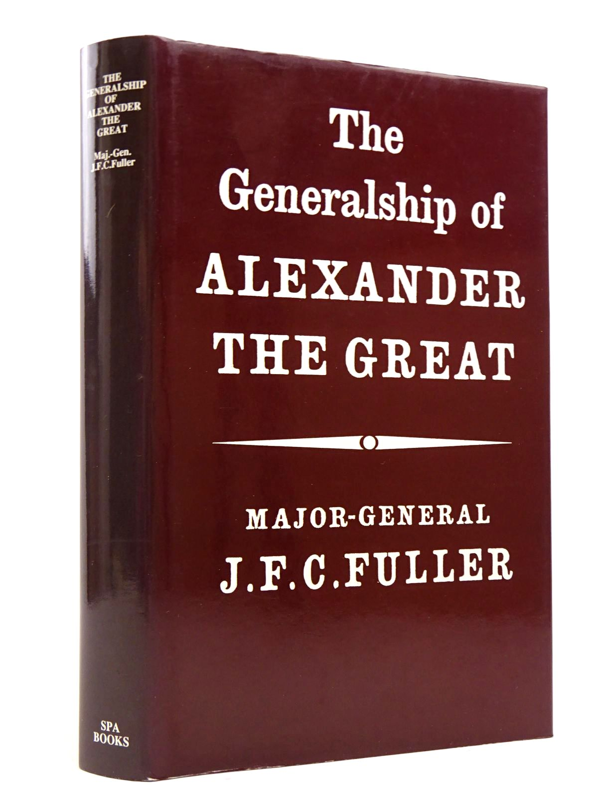 Photo of THE GENERALSHIP OF ALEXANDER THE GREAT written by Fuller, J.F.C. published by Spa Books (STOCK CODE: 1817646)  for sale by Stella & Rose's Books