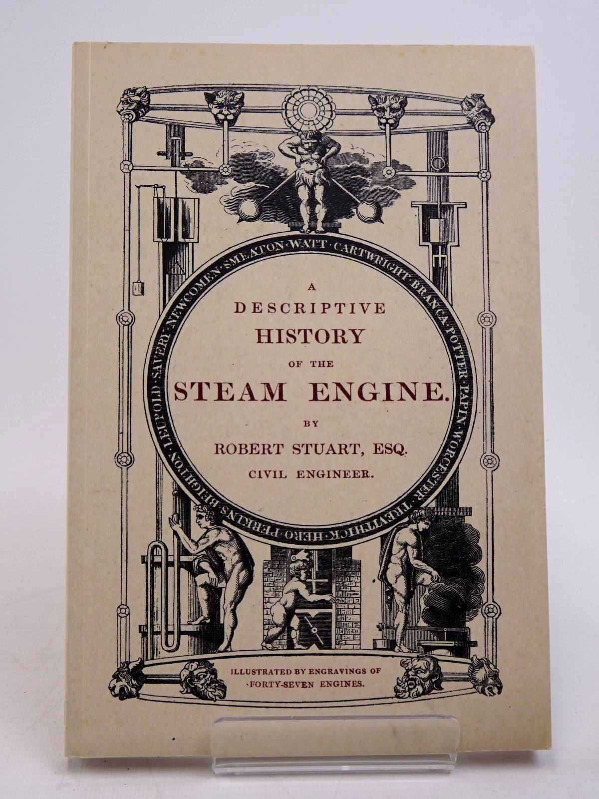 Photo of A DESCRIPTIVE HISTORY OF THE STEAM ENGINE- Stock Number: 1817648