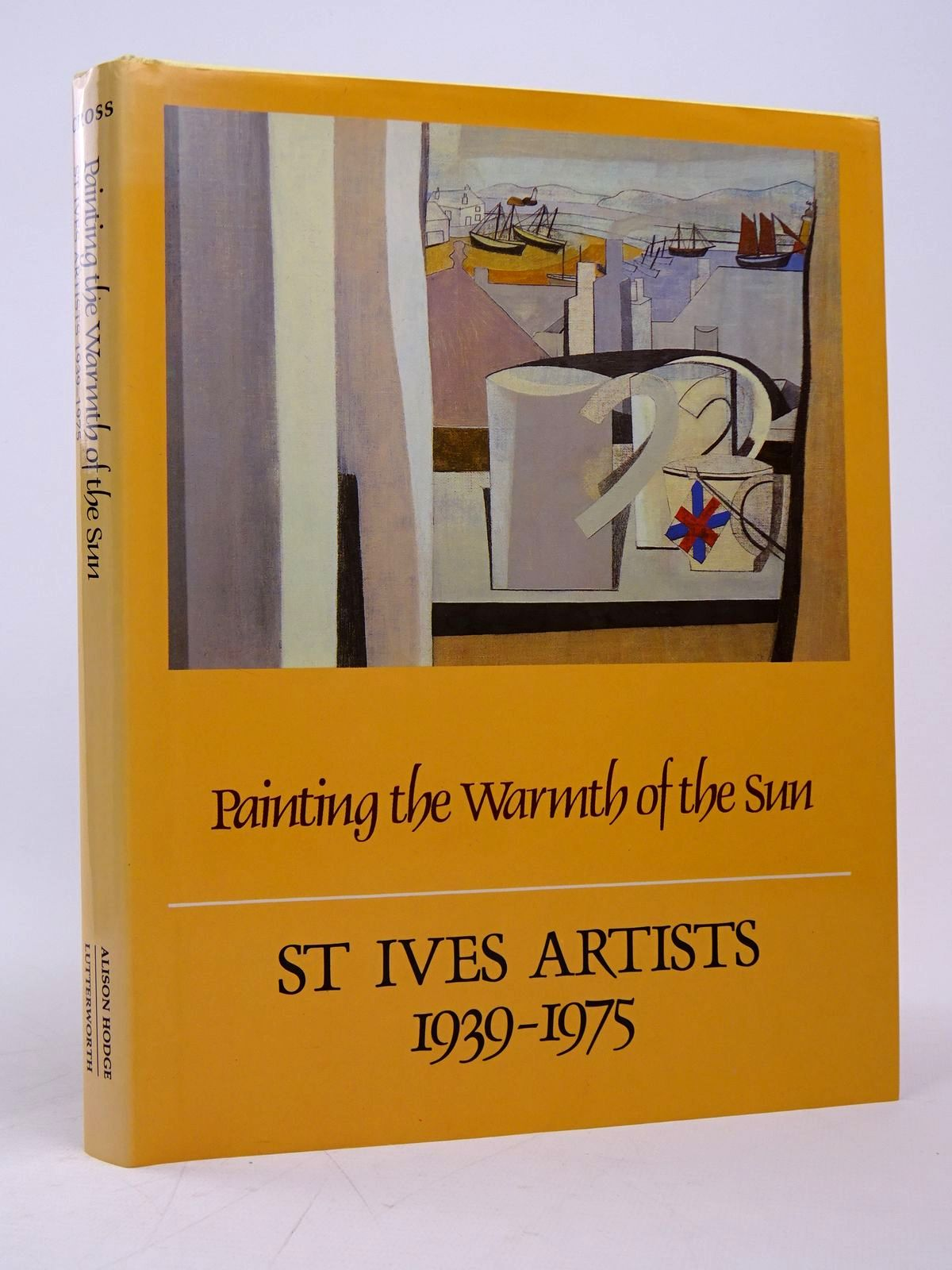 Photo of PAINTING THE WARMTH OF THE SUN: ST IVES ARTISTS 1939-1975- Stock Number: 1817682