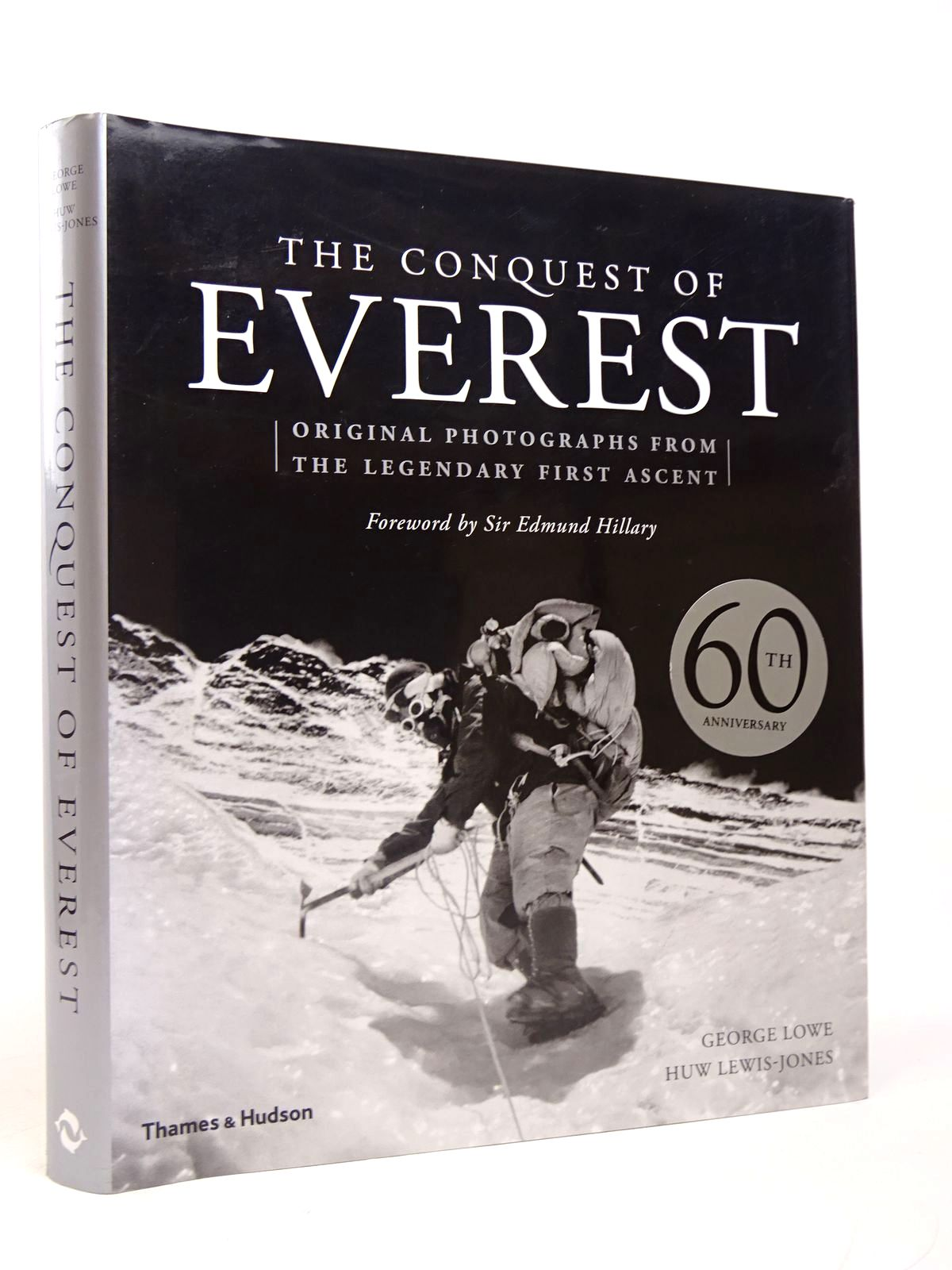 Photo of THE CONQUEST OF EVEREST: ORIGINAL PHOTOGRAPHS FROM THE LEGENDARY FIRST ASCENT written by Lowe, George<br />Lewis-Jones, Huw published by Thames and Hudson (STOCK CODE: 1817692)  for sale by Stella & Rose's Books
