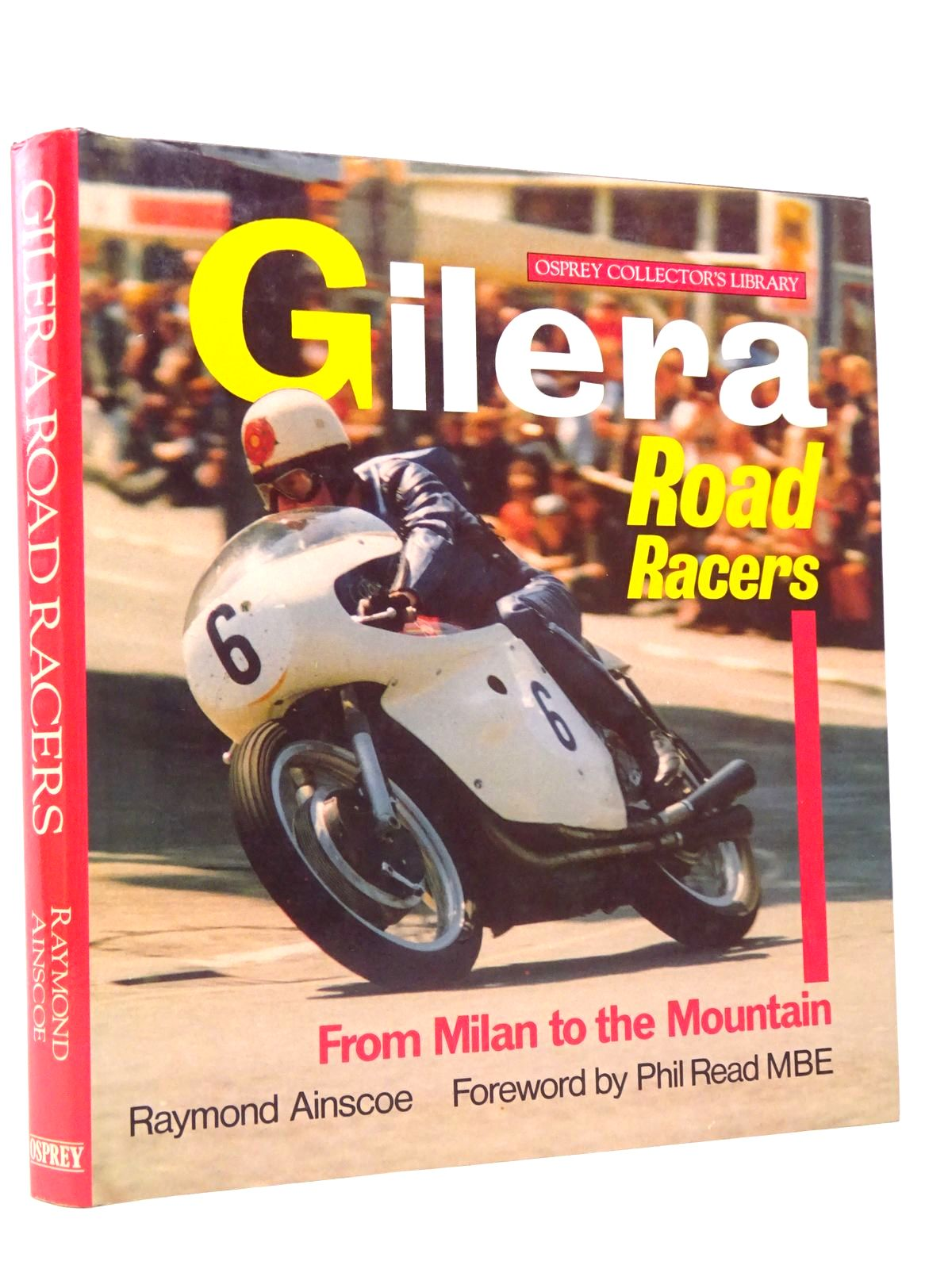 Photo of GILERA ROAD RACERS (OSPREY COLLECTOR'S LIBRARY) written by Ainscoe, Raymond published by Osprey Publishing (STOCK CODE: 1817732)  for sale by Stella & Rose's Books
