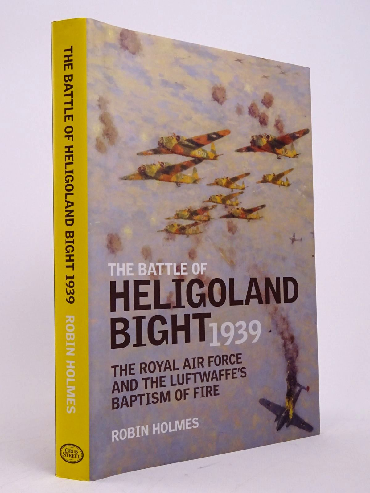 Photo of THE BATTLE OF HELIGOLAND BIGHT 1939: THE ROYAL AIR FORCE AND THE LUFTWAFFE'S BAPTISM OF FIRE written by Holmes, Robin published by Grub Street (STOCK CODE: 1817739)  for sale by Stella & Rose's Books
