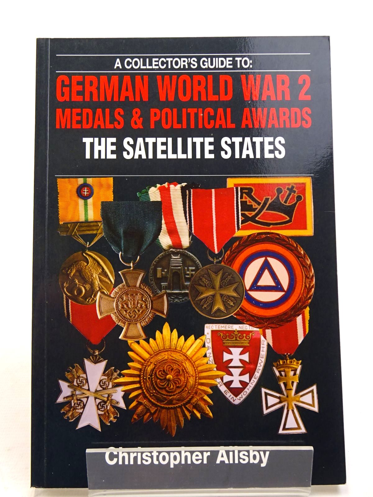 Photo of A COLLECTOR'S GUIDE TO: GERMAN WORLD WAR 2 MEDALS & POLITICAL AWARDS THE SATELLITE STATES- Stock Number: 1817850