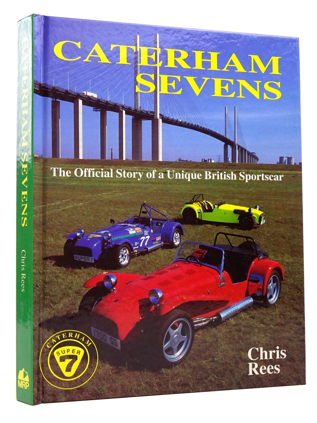 Photo of CATERHAM SEVENS written by Rees, Chris published by Motor Racing Publications Ltd. (STOCK CODE: 1817865)  for sale by Stella & Rose's Books