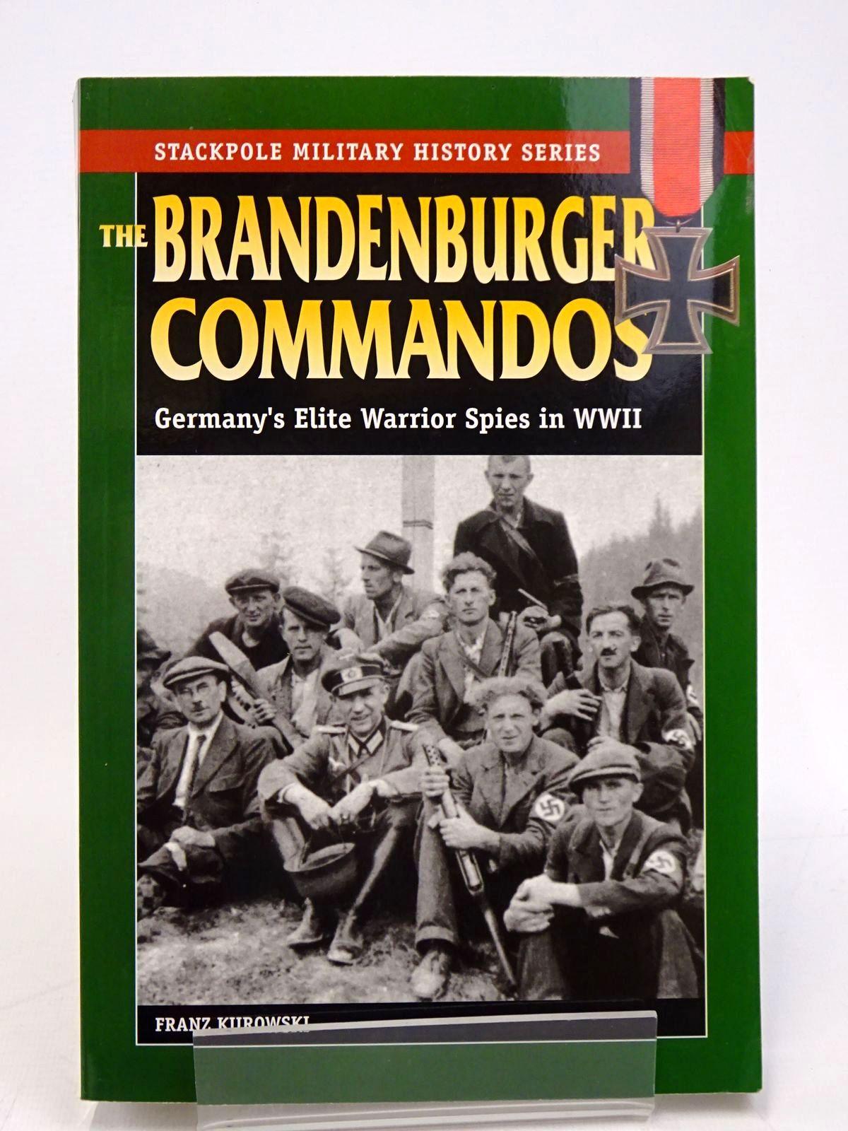Photo of THE BRANDENBURGER COMMANDOS: GERMANY'S ELITE WARRIOR SPIES IN WORLD WAR II- Stock Number: 1817880