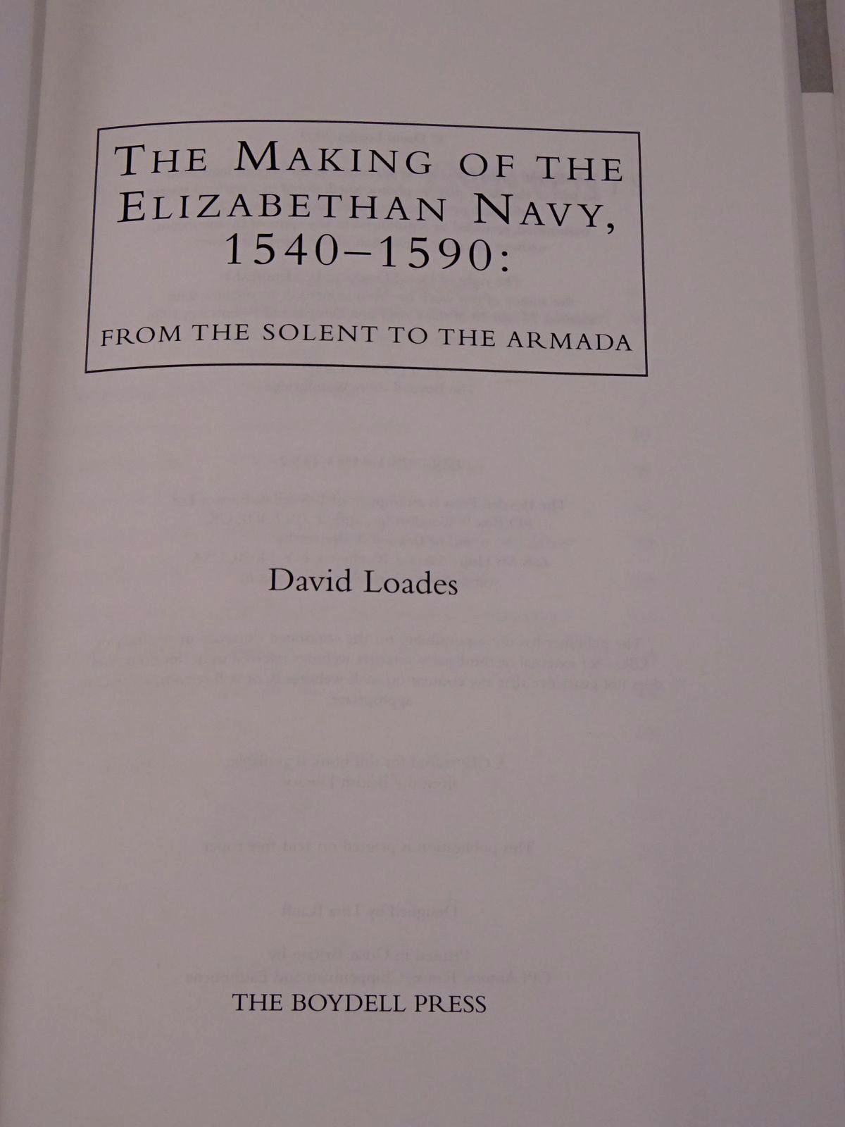 Photo of THE MAKING OF THE ELIZABETHAN NAVY, 1540-1590: FROM THE SOLENT TO THE ARMADA written by Loades, David published by The Boydell Press (STOCK CODE: 1817894)  for sale by Stella & Rose's Books
