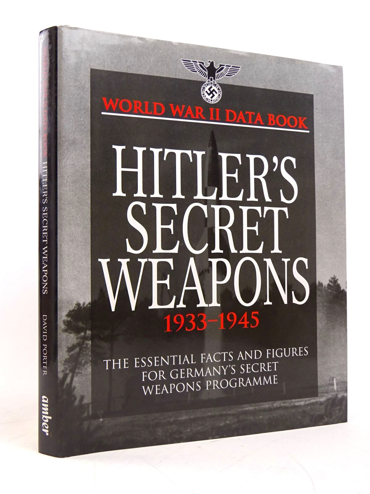 Photo of WORLD WAR II DATA BOOK: HITLER'S SECRET WEAPONS 1933-1945- Stock Number: 1817915