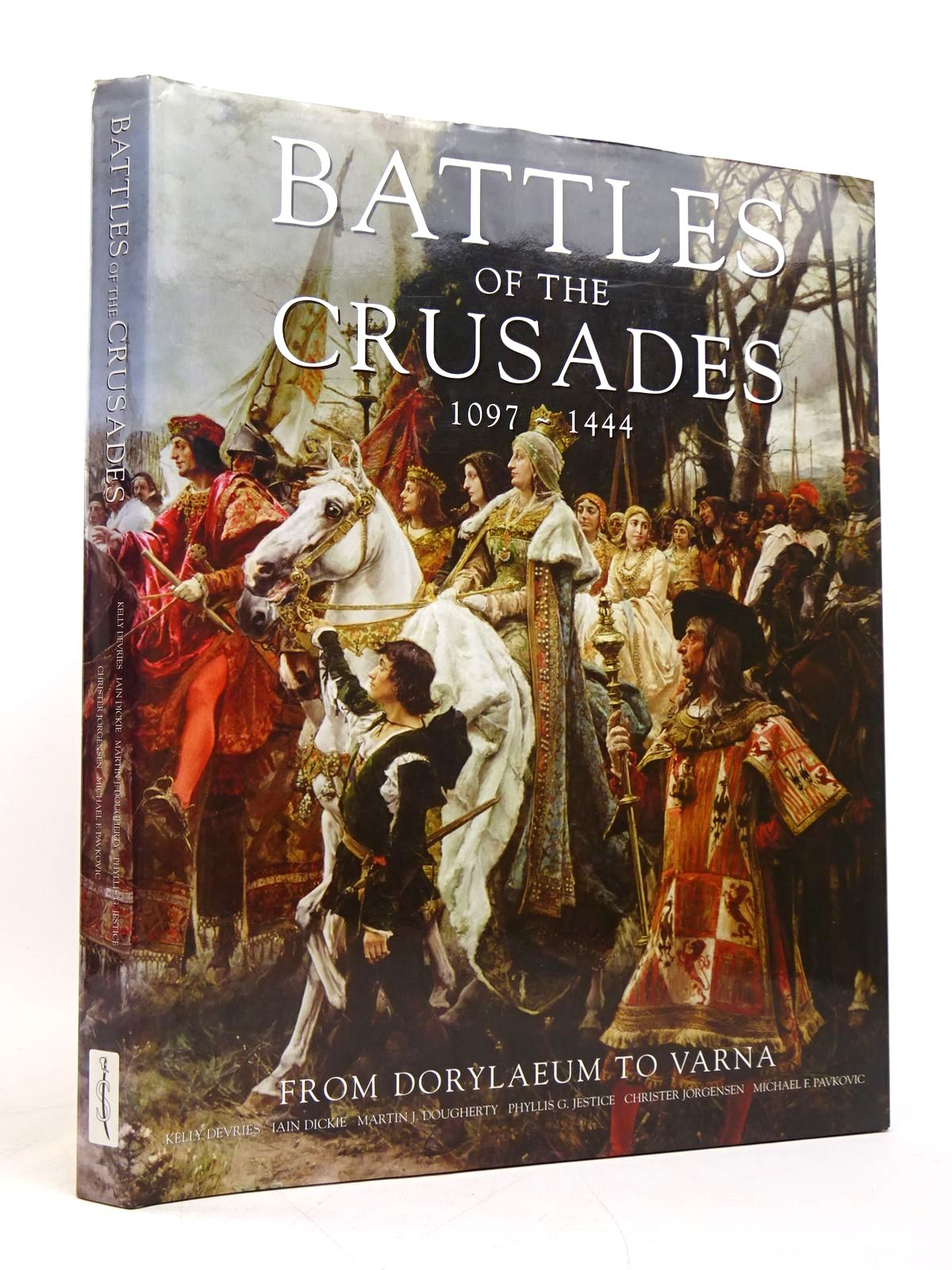 Photo of BATTLES OF THE CRUSADES 1097-1444 FROM DORYLAEUM TO VARNA written by Devries, Kelly et al, published by Spellmount Ltd. (STOCK CODE: 1817926)  for sale by Stella & Rose's Books