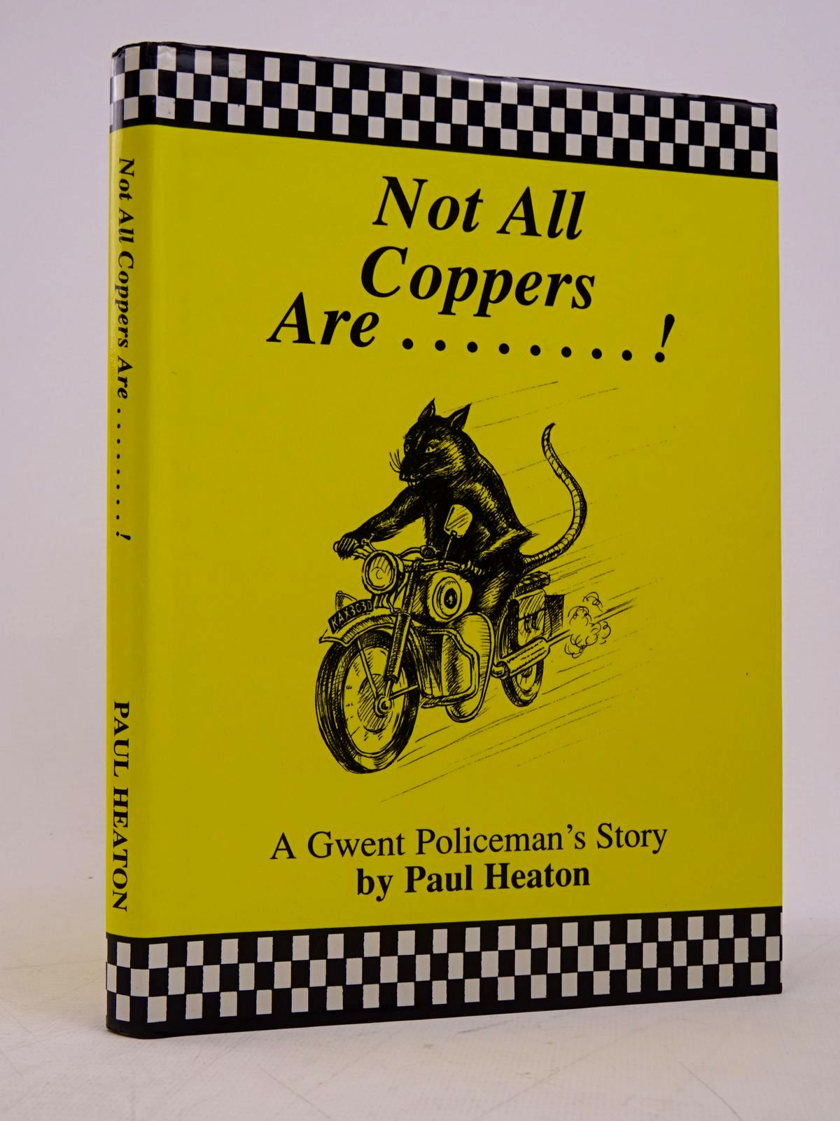 Photo of NOT ALL COPPERS ARE ........! written by Heaton, Paul published by P.M. Heaton Publishing (STOCK CODE: 1817955)  for sale by Stella & Rose's Books