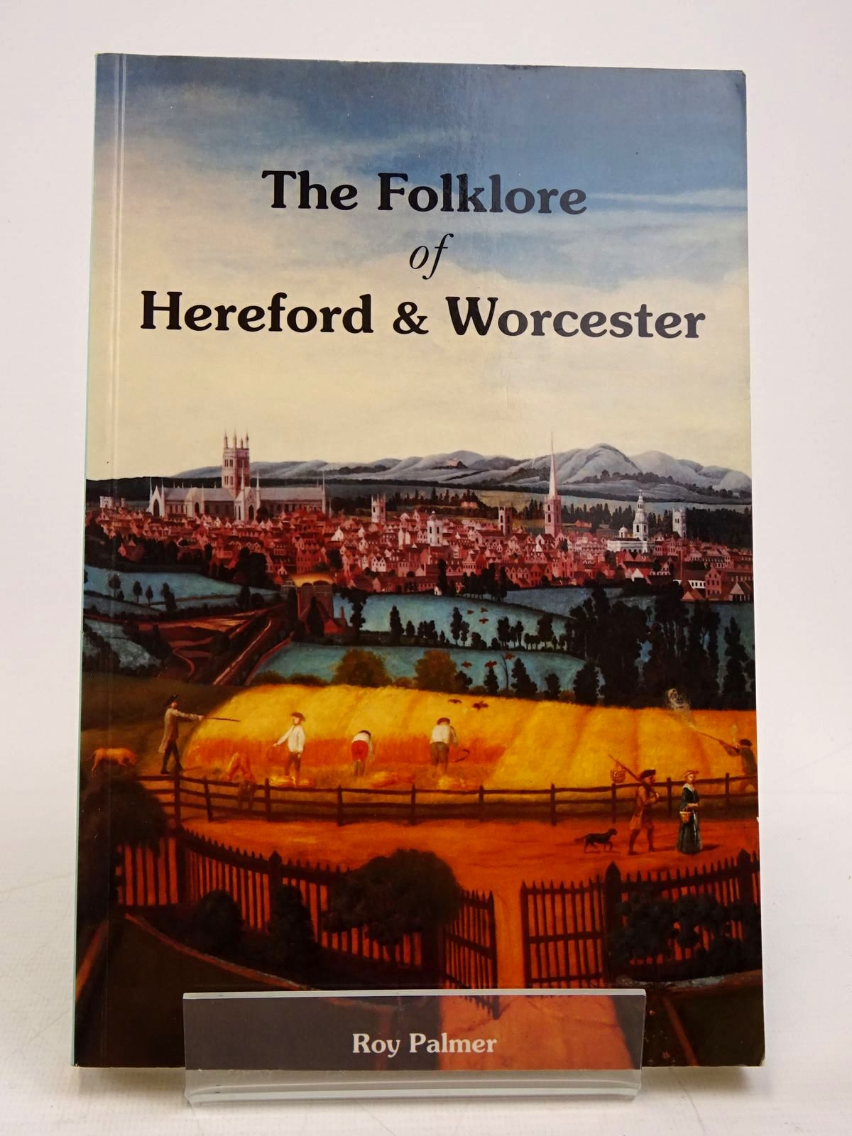 Photo of THE FOLKLORE OF HEREFORD & WORCESTER written by Palmer, Roy published by Logaston Press (STOCK CODE: 1817965)  for sale by Stella & Rose's Books