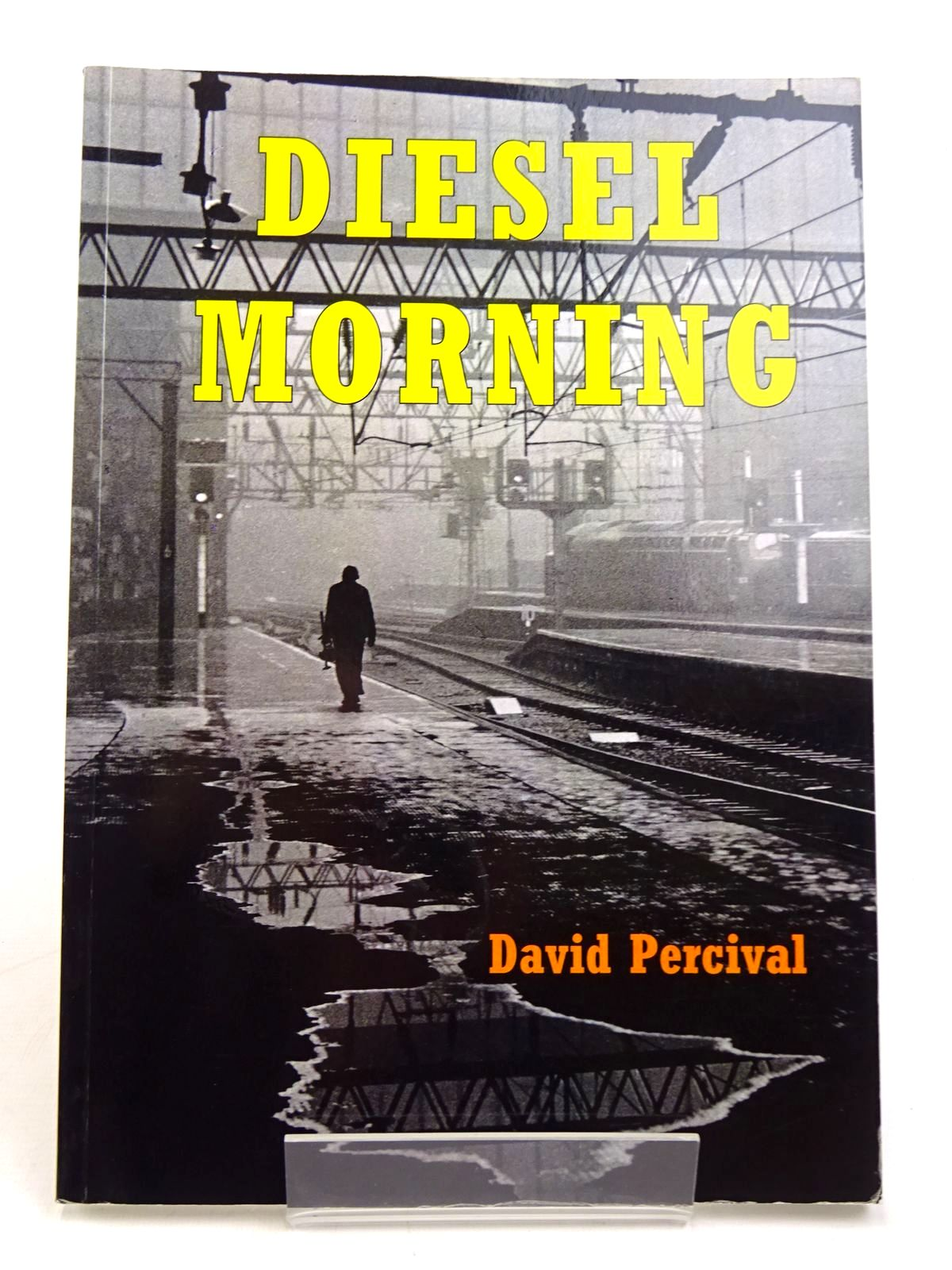 Photo of DIESEL MORNING written by Percival, David published by Lineside Twentyfive (STOCK CODE: 1817996)  for sale by Stella & Rose's Books