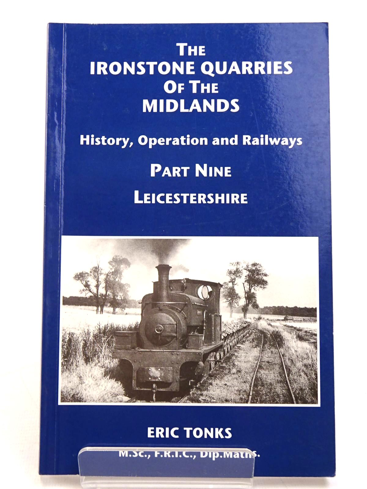 Photo of THE IRONSTONE QUARRIES OF THE MIDLANDS: HISTORY, OPERATION AND RAILWAYS PART NINE LEICESTERSHIRE written by Tonks, Eric published by Book Law Publications (STOCK CODE: 1818007)  for sale by Stella & Rose's Books