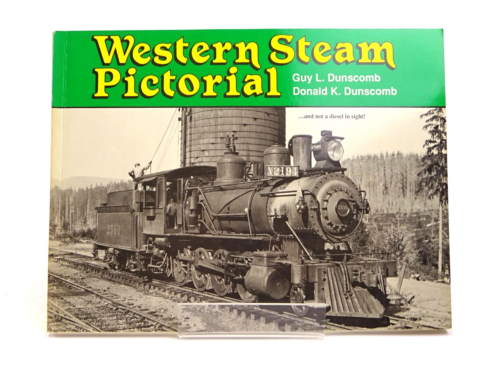 Photo of WESTERN STEAM PICTORIAL written by Dunscomb, Guy L. Dunscomb, Donald K. published by Guy L. Dunscomb & Son Railroad Books (STOCK CODE: 1818020)  for sale by Stella & Rose's Books