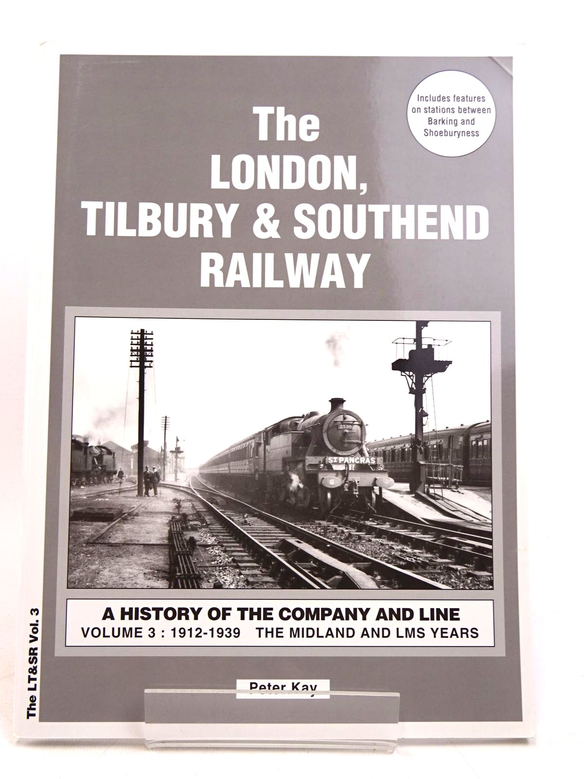 Photo of THE LONDON, TILBURY & SOUTHEND RAILWAY VOLUME THREE: 1912-1939 THE MIDLAND AND LMS YEARS written by Kay, Peter published by Peter Kay (STOCK CODE: 1818023)  for sale by Stella & Rose's Books