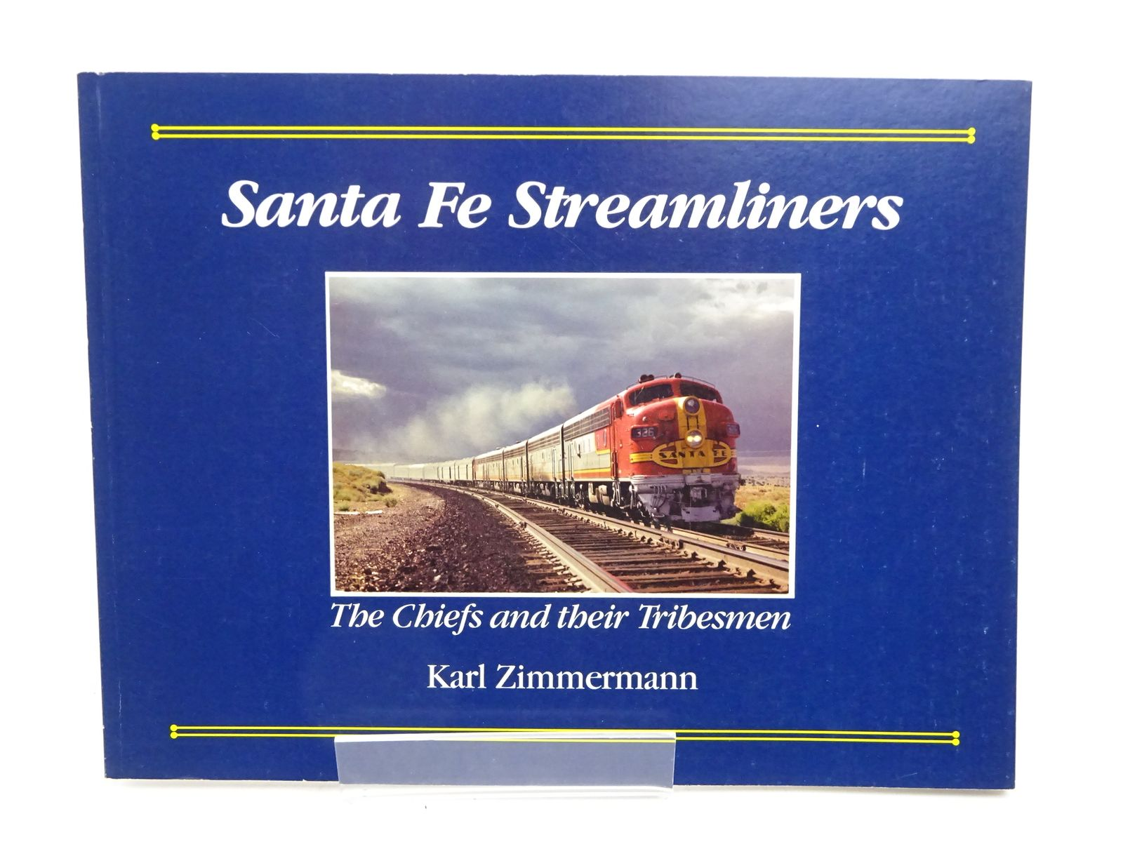 Photo of SANTA FE STREAMLINERS: THE CHIEFS AND THEIR TRIBESMEN written by Zimmermann, Karl published by Quadrant Press (STOCK CODE: 1818028)  for sale by Stella & Rose's Books