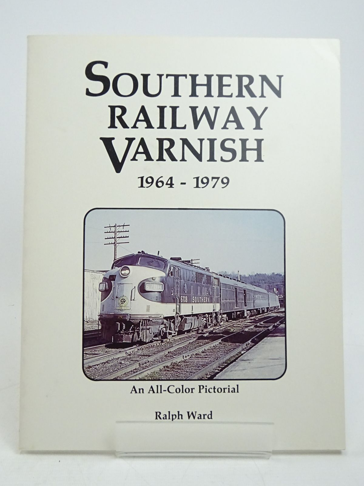 Photo of SOUTHERN RAILWAY VARNISH 1964-1979 written by Ward, Ralph published by Ralph Ward (STOCK CODE: 1818040)  for sale by Stella & Rose's Books