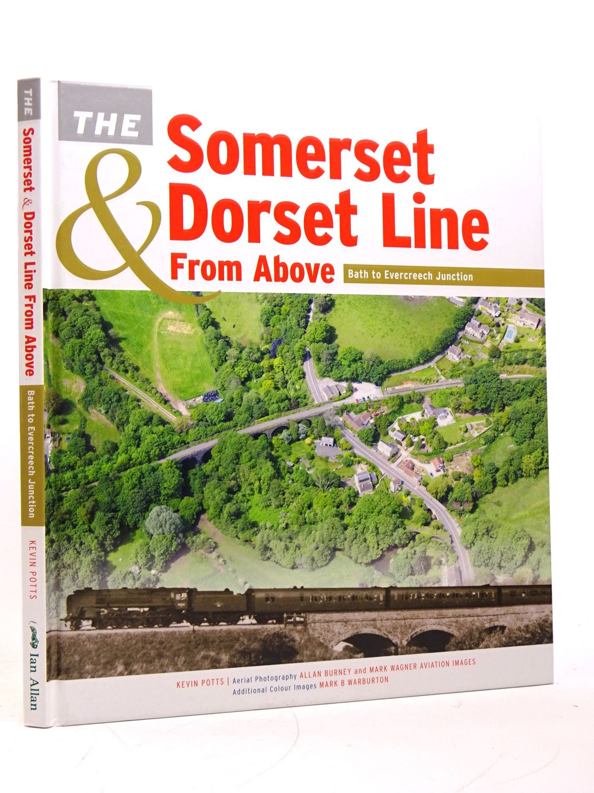 Photo of THE SOMERSET & DORSET LINE FROM ABOVE: BATH TO EVERCREECH JUNCTION written by Potts, Kevin published by Ian Allan (STOCK CODE: 1818055)  for sale by Stella & Rose's Books