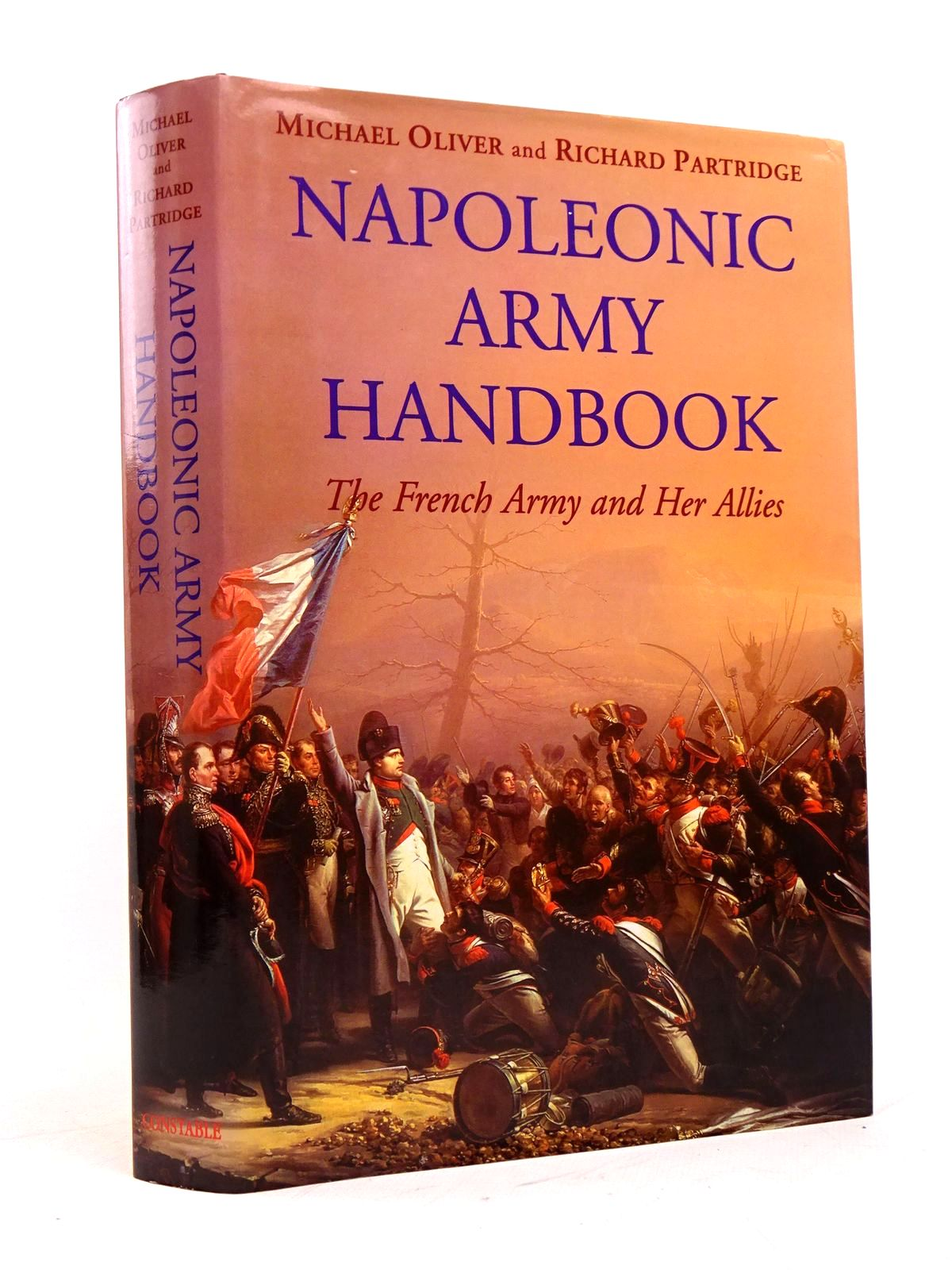 Photo of NAPOLEONIC ARMY HANDBOOK: THE FRENCH ARMY AND HER ALLIES written by Partridge, Richard Oliver, Michael published by Constable (STOCK CODE: 1818060)  for sale by Stella & Rose's Books