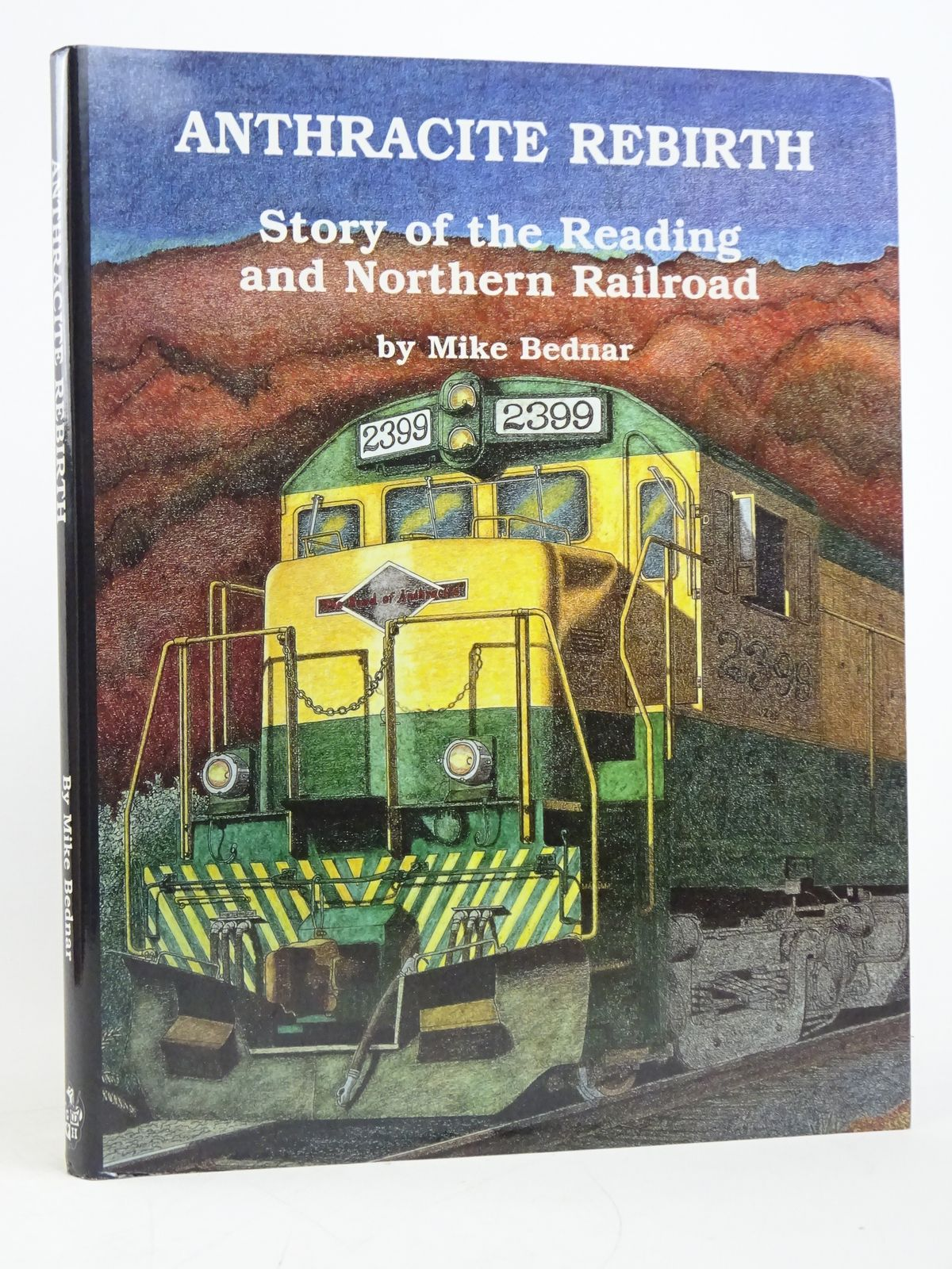 Photo of ANTHRACITE REBIRTH: STORY OF THE READING AND NORTHERN RAILROAD written by Bednar, Mike published by Garrigues House, Publishers (STOCK CODE: 1818068)  for sale by Stella & Rose's Books