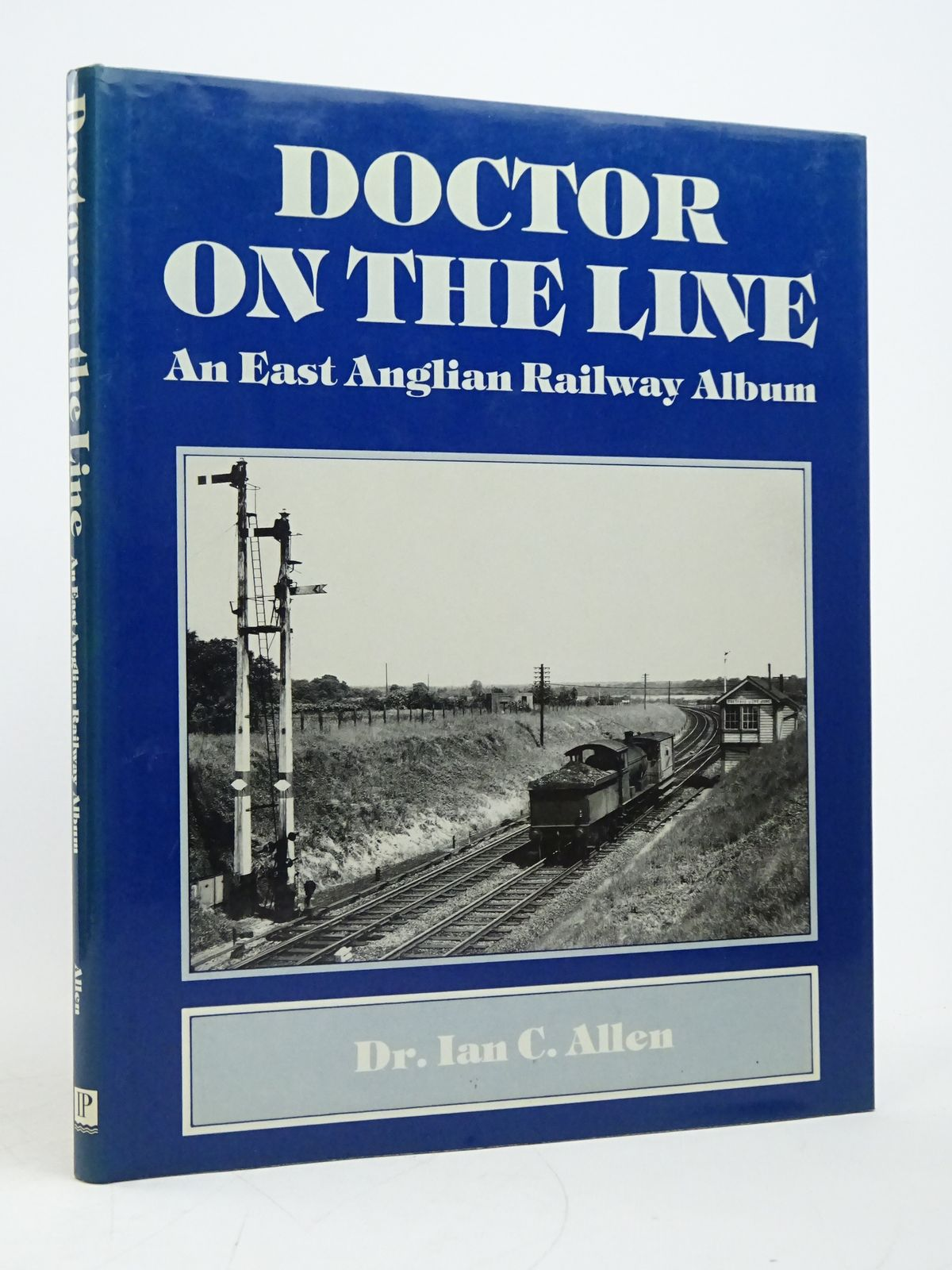 Photo of DOCTOR ON THE LINE: AN EAST ANGLIAN RAILWAY ALBUM written by Allen, Ian C. published by Irwell Press (STOCK CODE: 1818077)  for sale by Stella & Rose's Books