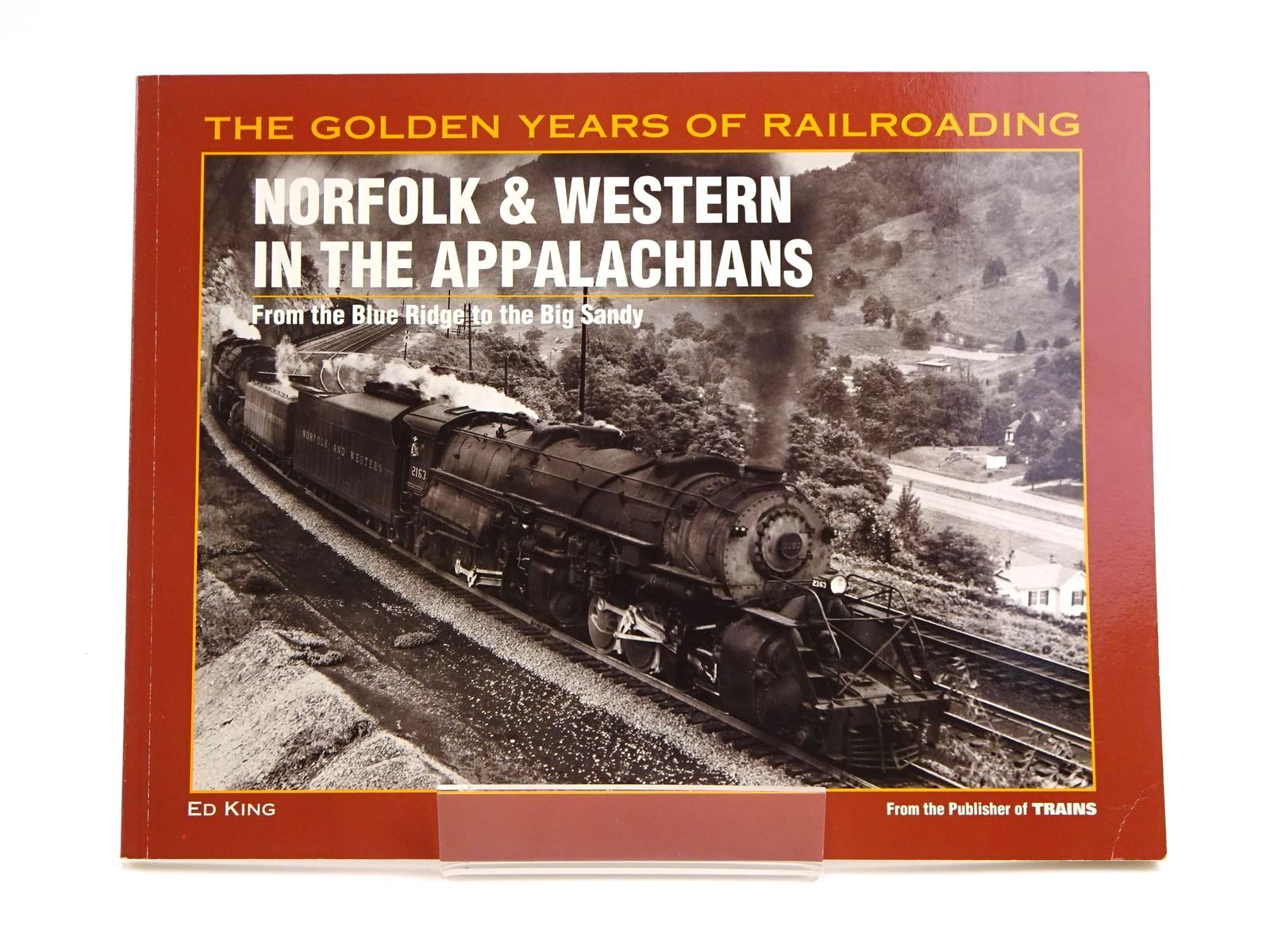 Photo of NORFOLK & WESTERN IN THE APPALACHIANS: FROM THE BLUE RIDGE TO THE BIG SANDY- Stock Number: 1818083