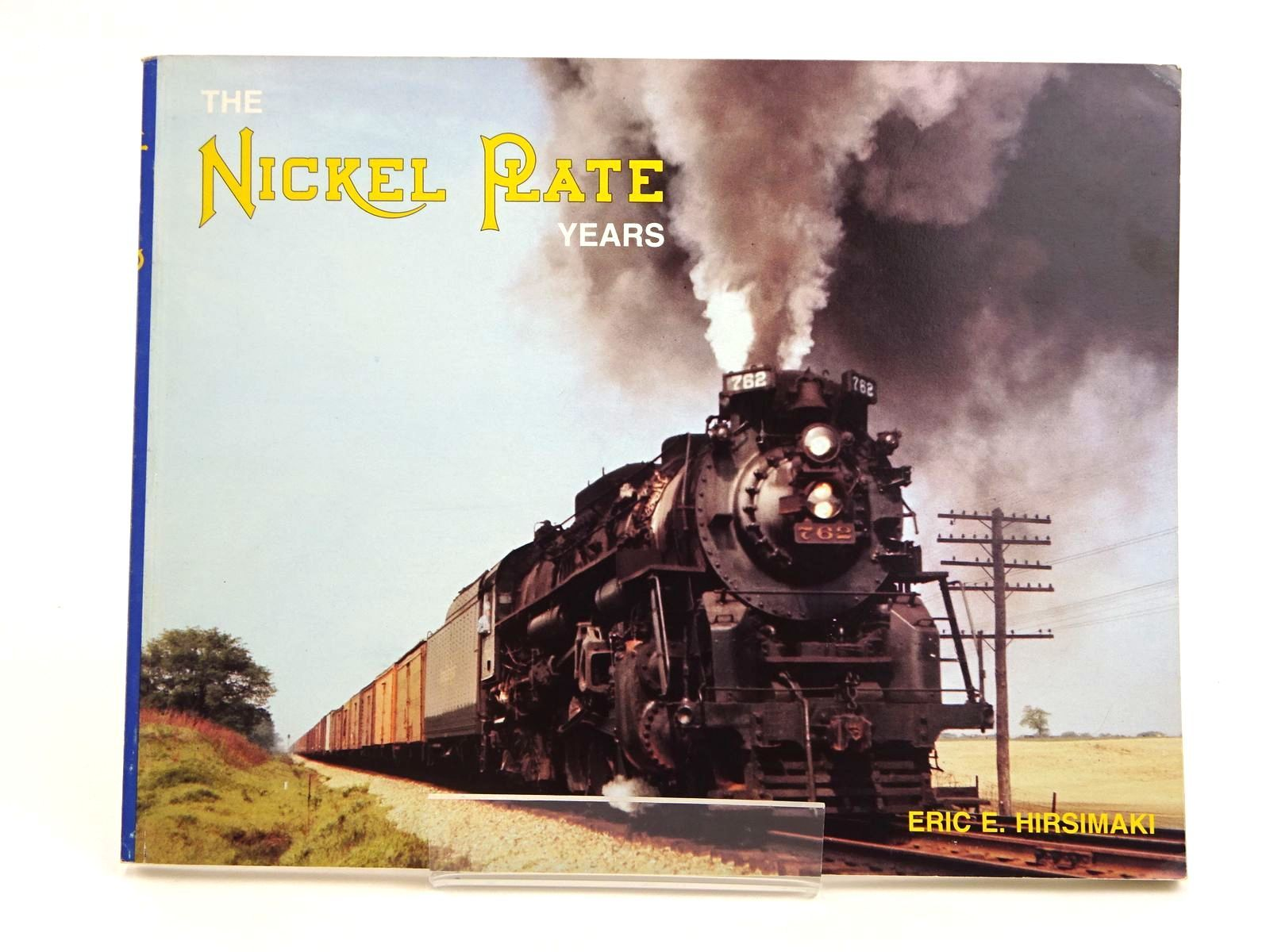 Photo of THE NICKEL PLATE YEARS written by Hirsimaki, Eric E. published by Mileposts Publishing Company (STOCK CODE: 1818092)  for sale by Stella & Rose's Books