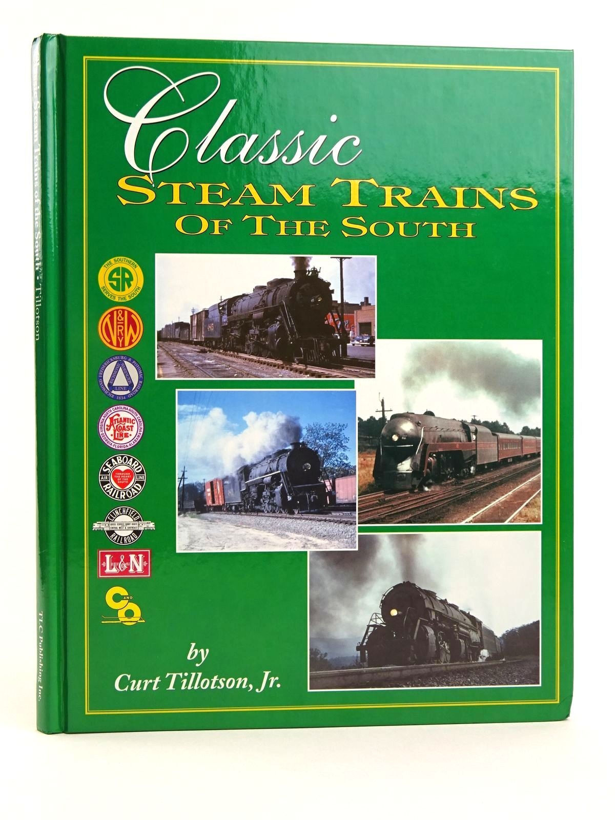 Photo of CLASSIC STEAM TRAINS OF THE SOUTH written by Tillotson, Curt published by TLC Publishing Inc. (STOCK CODE: 1818096)  for sale by Stella & Rose's Books
