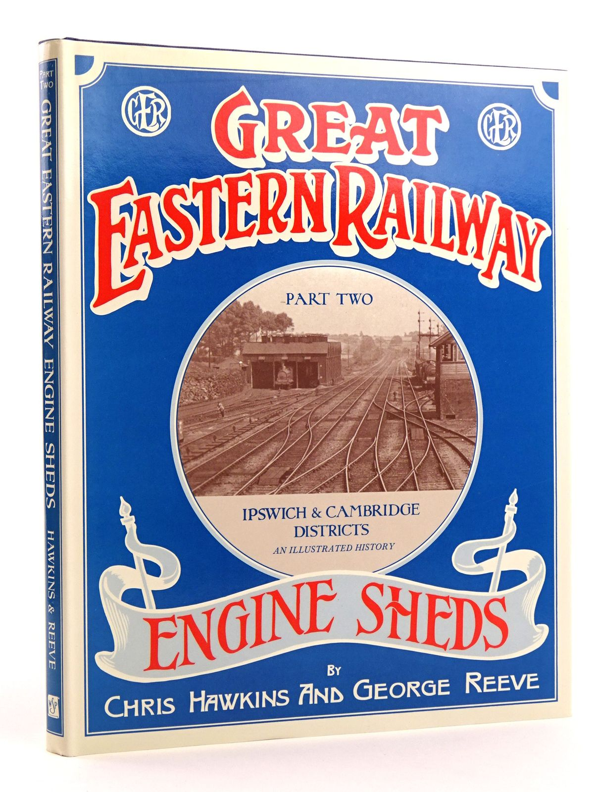 Photo of GREAT EASTERN RAILWAY ENGINE SHEDS PART TWO: IPSWICH AND CAMBRIDGE LOCOMOTIVE DISTRICTS written by Hawkins, Chris Reeve, George published by Wild Swan Publications (STOCK CODE: 1818113)  for sale by Stella & Rose's Books