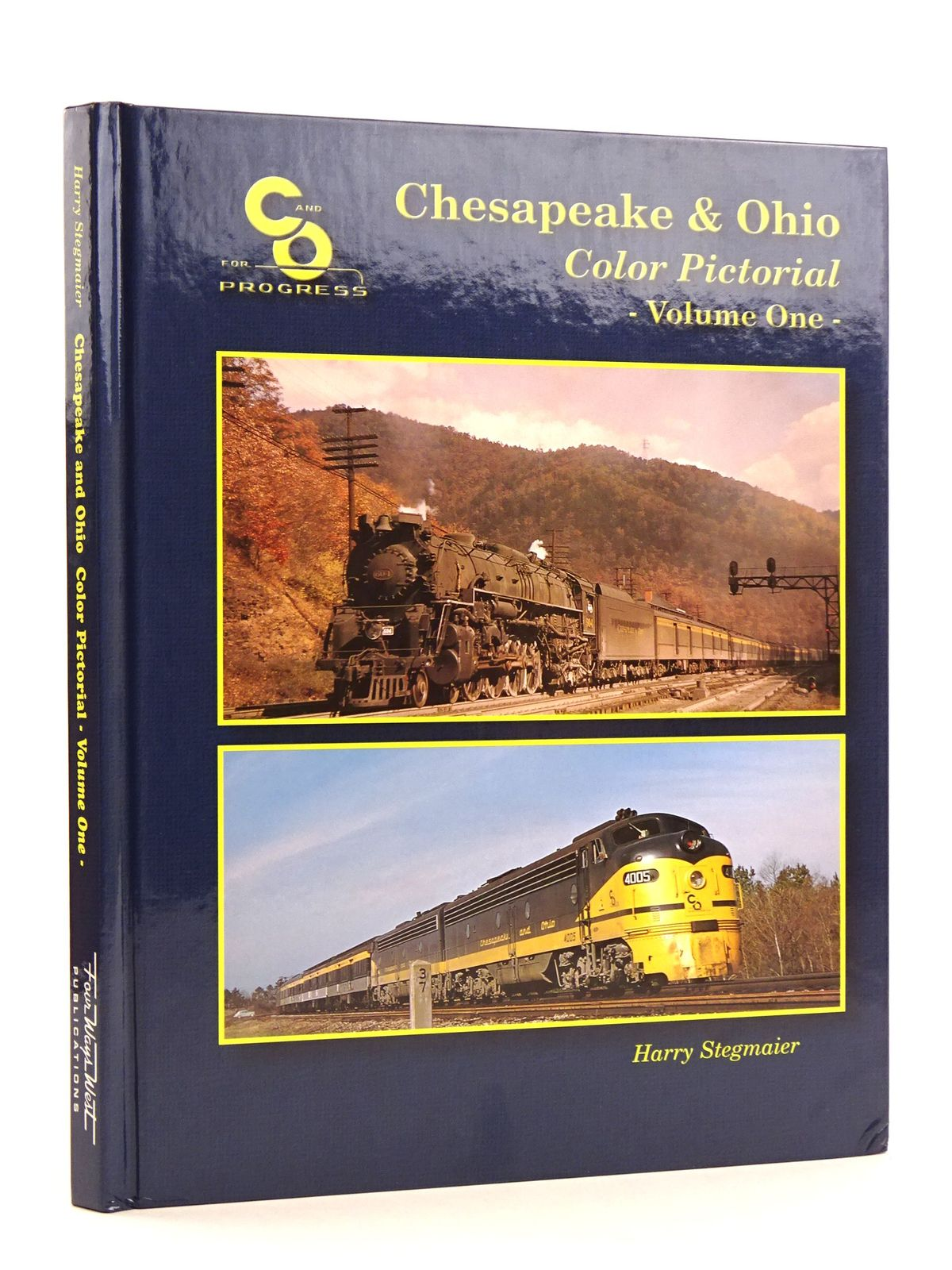 Photo of CHESAPEAKE AND OHIO RAILWAY COLOR PICTORIAL: VOLUME ONE written by Stegmaier, Harry published by Four Ways West Publications (STOCK CODE: 1818119)  for sale by Stella & Rose's Books