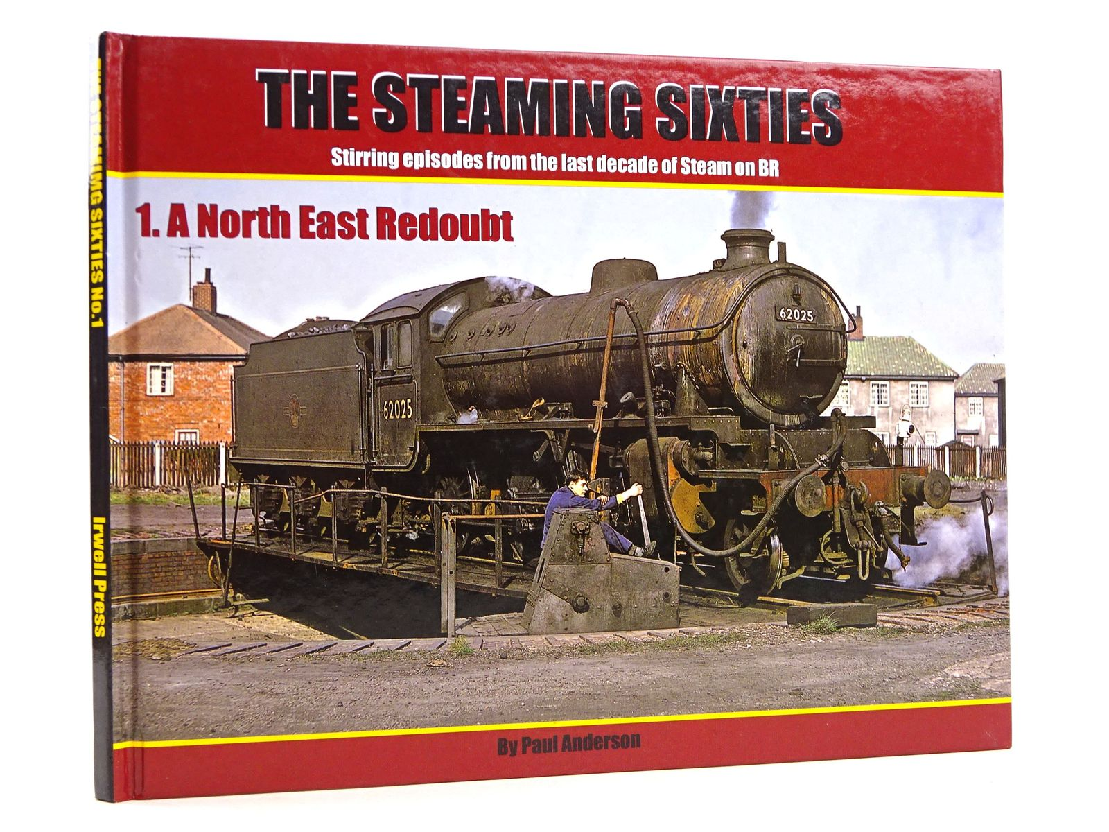 Photo of THE STEAMING SIXTIES: STIRRING EPISODES FROM THE LAST DECADE OF STEAM ON BR 1. A NORTH EAST REDOUBT- Stock Number: 1818144