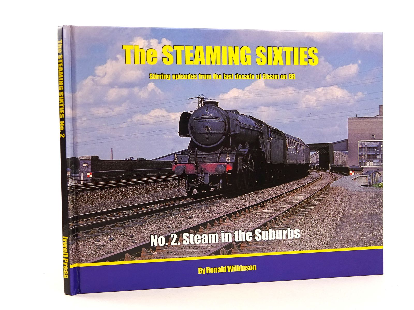Photo of THE STEAMING SIXTIES: STIRRING EPISODES FROM THE LAST DECADE OF STEAM ON BR 2. STEAM IN THE SUBURBS written by Wilkinson, Ronald published by Irwell Press (STOCK CODE: 1818145)  for sale by Stella & Rose's Books