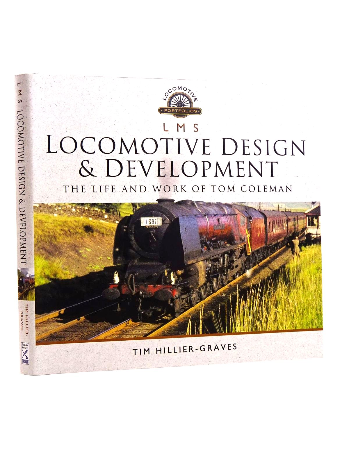 Photo of LMS LOCOMOTIVE DESIGN AND DEVELOPMENT: THE LIFE AND WORK OF TOM COLEMAN- Stock Number: 1818158