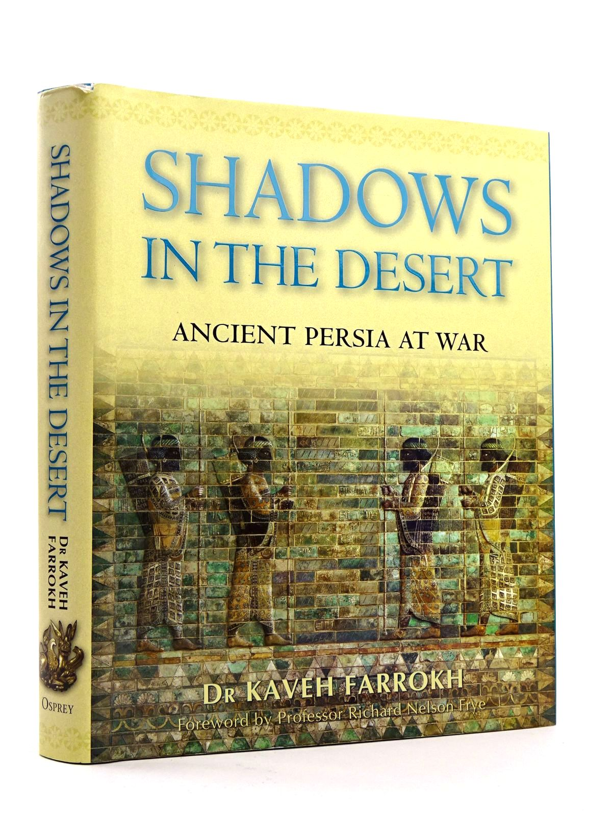 Photo of SHADOWS IN THE DESERT: ANCIENT PERSIA AT WAR written by Farrokh, Kaveh published by Osprey Publishing (STOCK CODE: 1818177)  for sale by Stella & Rose's Books