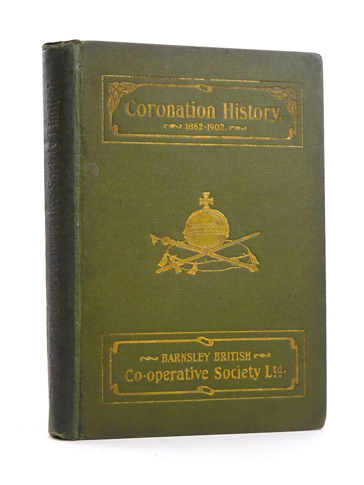 Photo of THE CORONATION HISTORY OF THE BARNSLEY BRITISH CO-OPERATIVE SOCIETY LIMITED 1862-1902 published by The Co-Operative Wholesale Society (STOCK CODE: 1818185)  for sale by Stella & Rose's Books