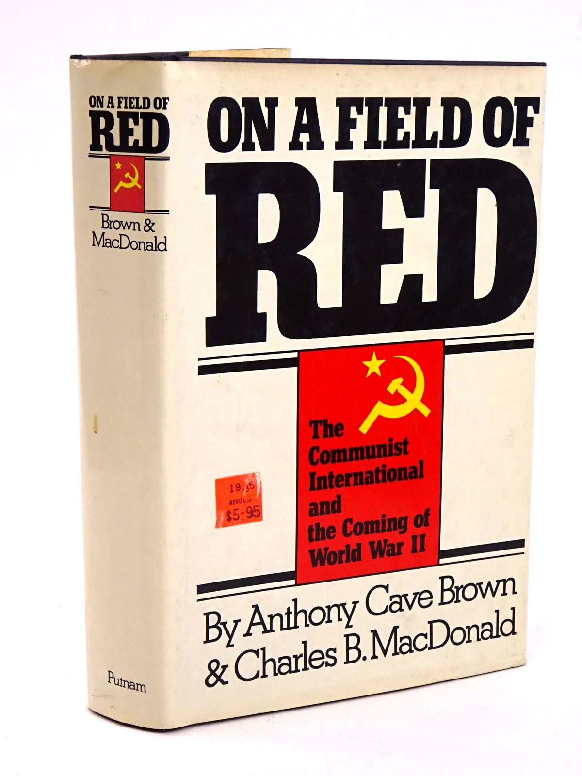 Photo of ON A FIELD OF RED: THE COMMUNIST INTERNATIONAL AND THE COMING OF WORLD WAR II written by Brown, Anthony Cave MacDonald, Charles B. published by G.P. Putnam's Sons (STOCK CODE: 1818241)  for sale by Stella & Rose's Books