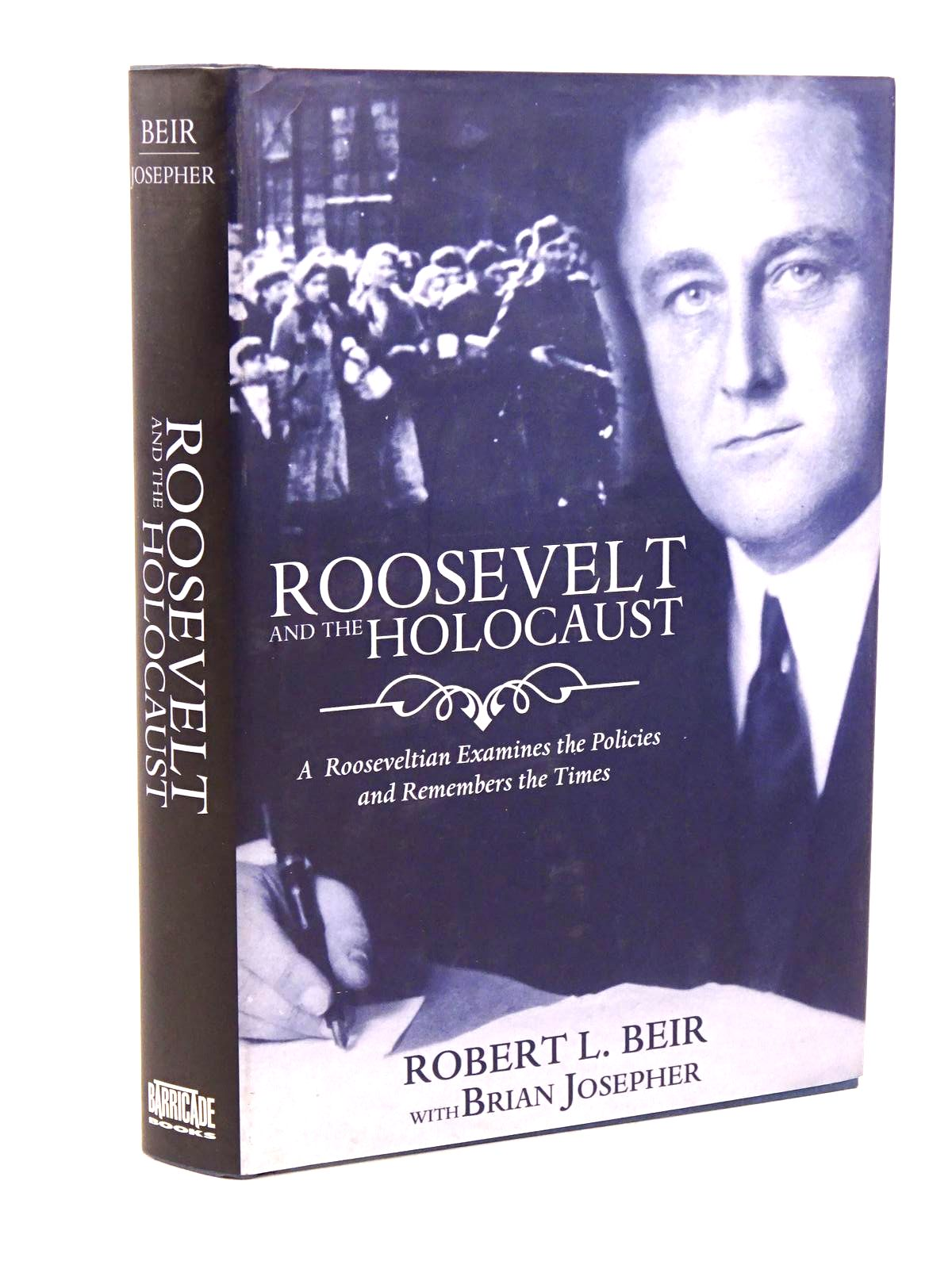 Photo of ROOSEVELT AND THE HOLOCAUST written by Beir, Robert L. published by Barricade Books Inc. (STOCK CODE: 1818245)  for sale by Stella & Rose's Books