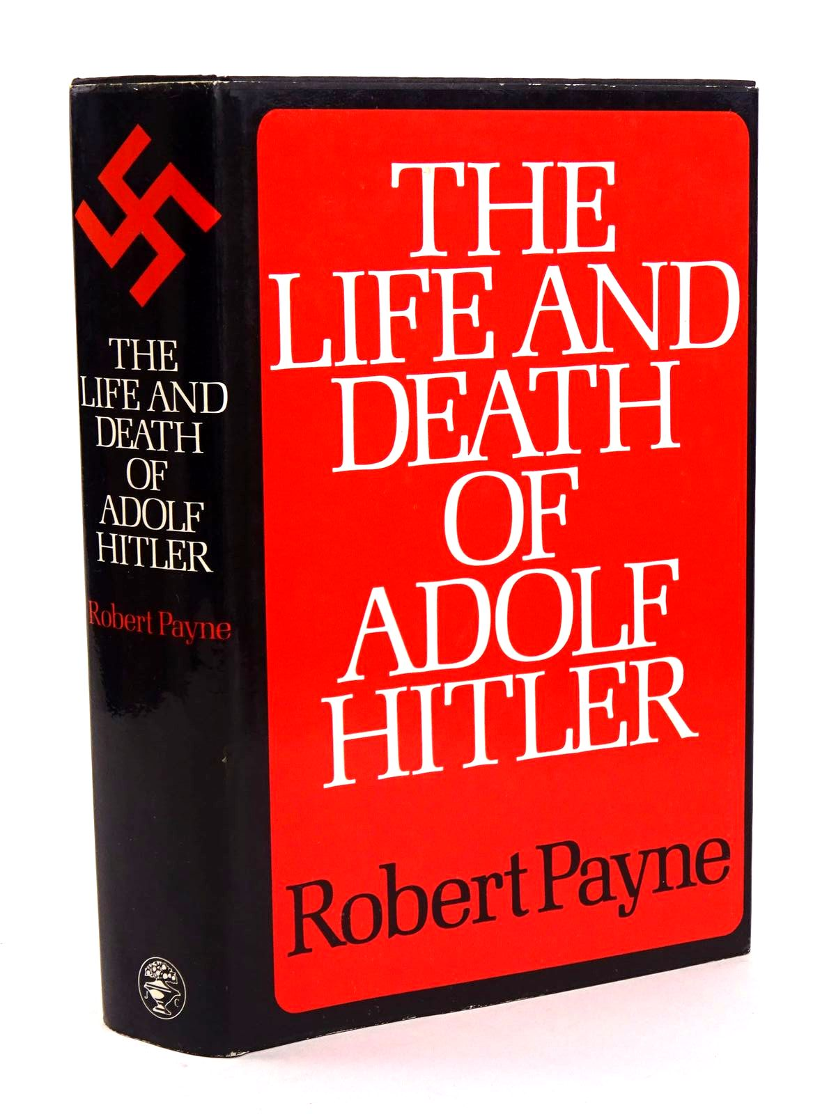 Photo of THE LIFE AND DEATH OF ADOLF HITLER written by Payne, Robert published by Jonathan Cape (STOCK CODE: 1818247)  for sale by Stella & Rose's Books