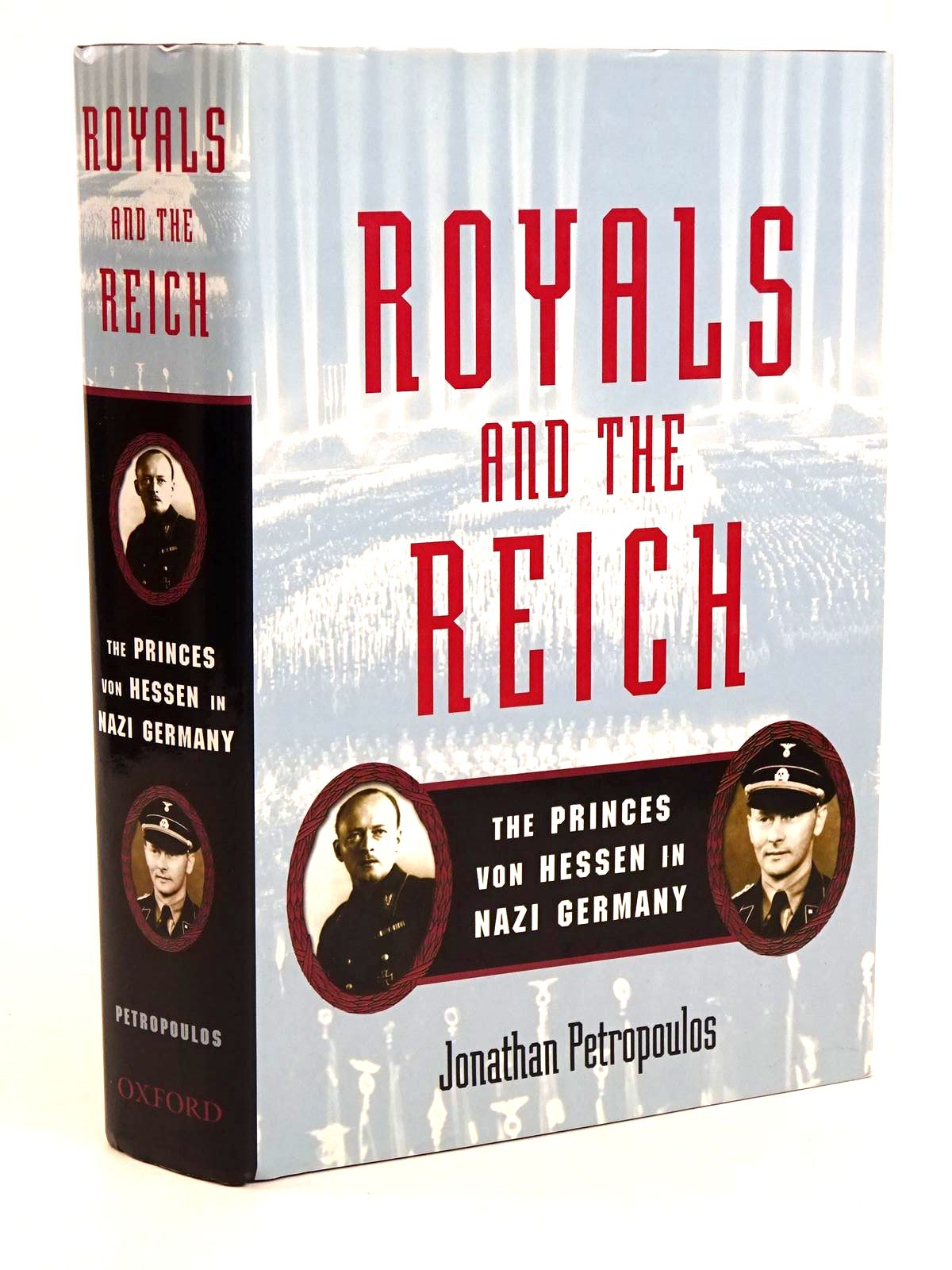 Photo of ROYALS AND THE REICH: THE PRINCES VON HESSEN IN NAZI GERMANY- Stock Number: 1818249
