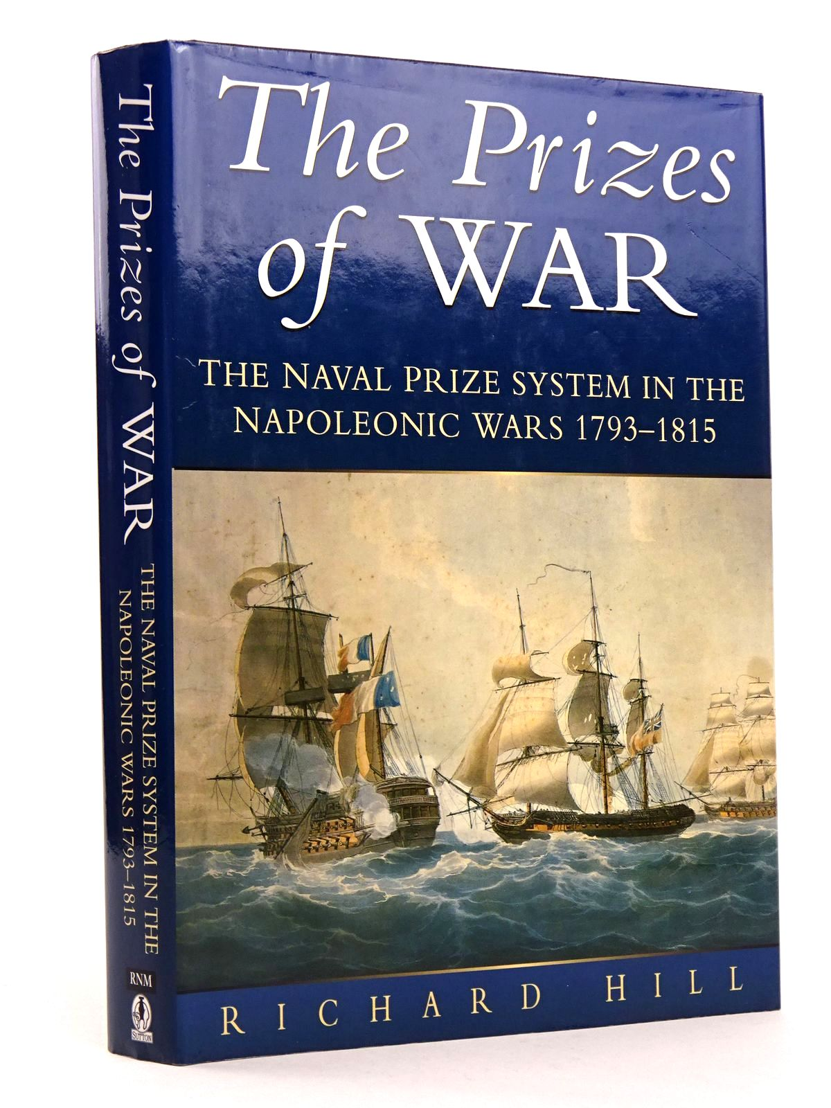 Photo of THE PRIZES OF WAR: THE NAVAL PRIZE SYSTEM IN THE NAPOLEONIC WARS, 1793-1815- Stock Number: 1818263
