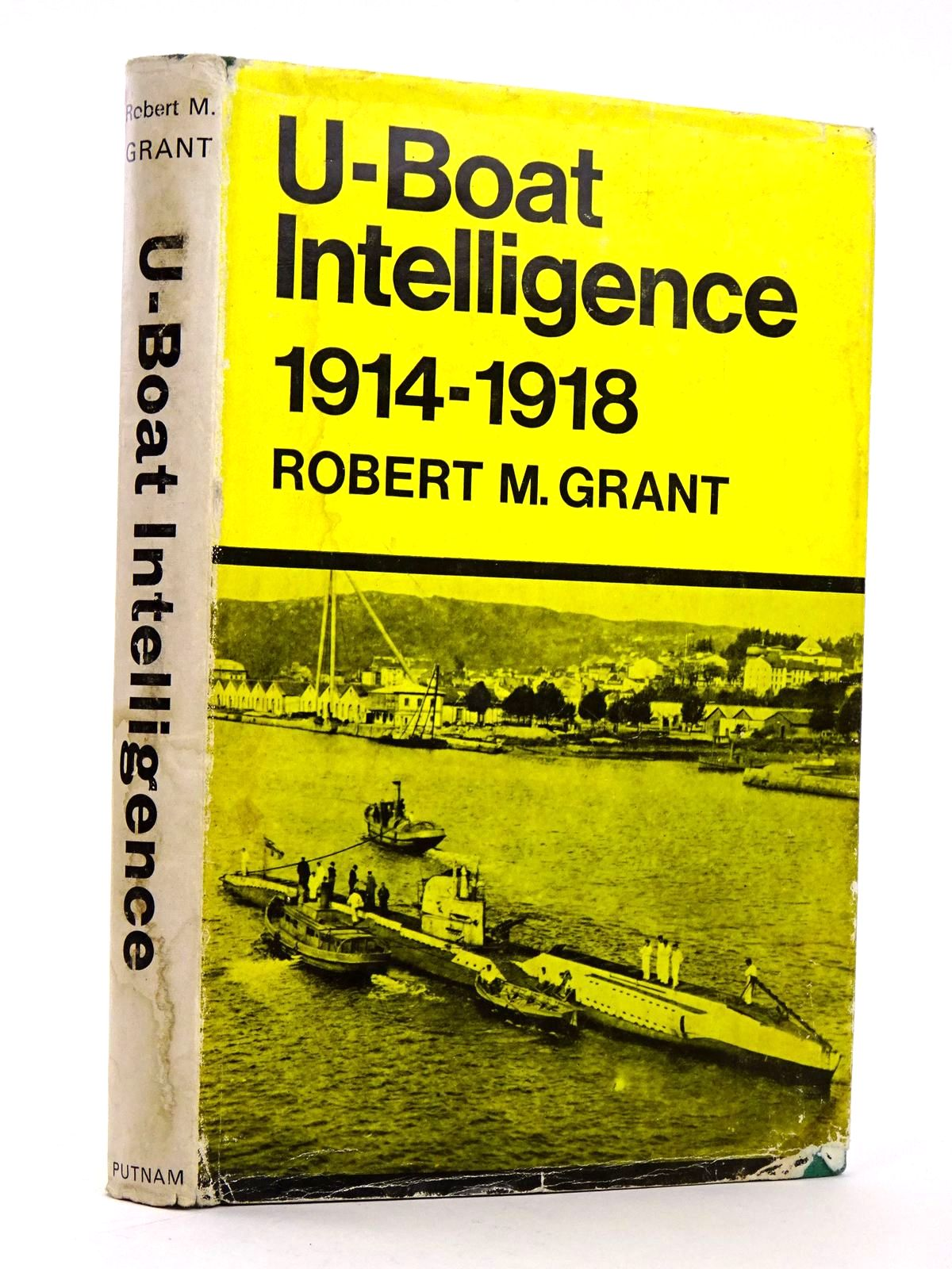 Photo of U-BOAT INTELLIGENCE 1914-1918 written by Grant, Robert M. published by Putnam (STOCK CODE: 1818266)  for sale by Stella & Rose's Books